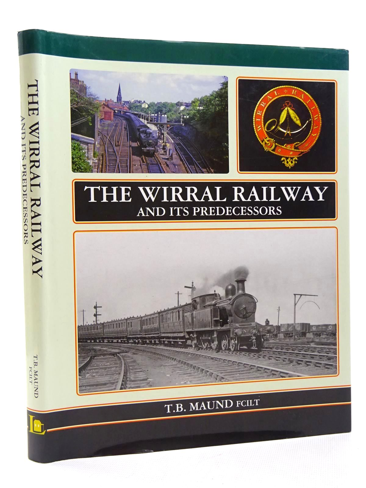 Photo of THE WIRRAL RAILWAY AND ITS PREDECESSORS written by Maund, T.B. published by Lightmoor Press (STOCK CODE: 2124781)  for sale by Stella & Rose's Books