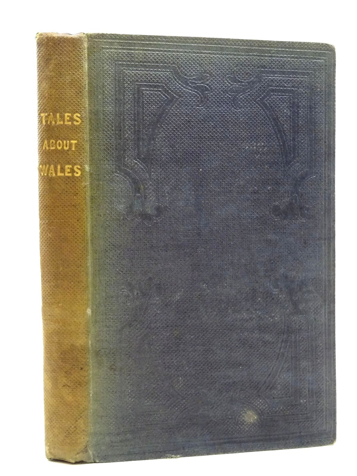Photo of TALES ABOUT WALES WITH A CATECHISM OF WELSH HISTORY written by Hall, Basil published by Robert Cadell, Whittaker & Co. (STOCK CODE: 2124799)  for sale by Stella & Rose's Books