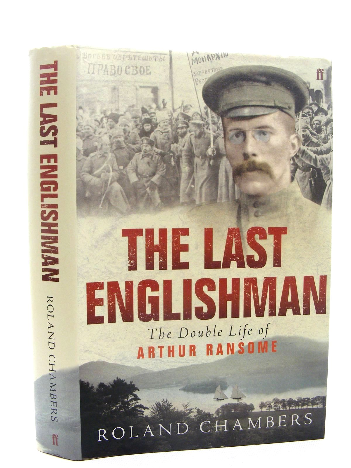 Photo of THE LAST ENGLISHMAN - THE DOUBLE LIFE OF ARTHUR RANSOME written by Ransome, Arthur<br />Chambers, Roland published by Faber & Faber (STOCK CODE: 2124825)  for sale by Stella & Rose's Books