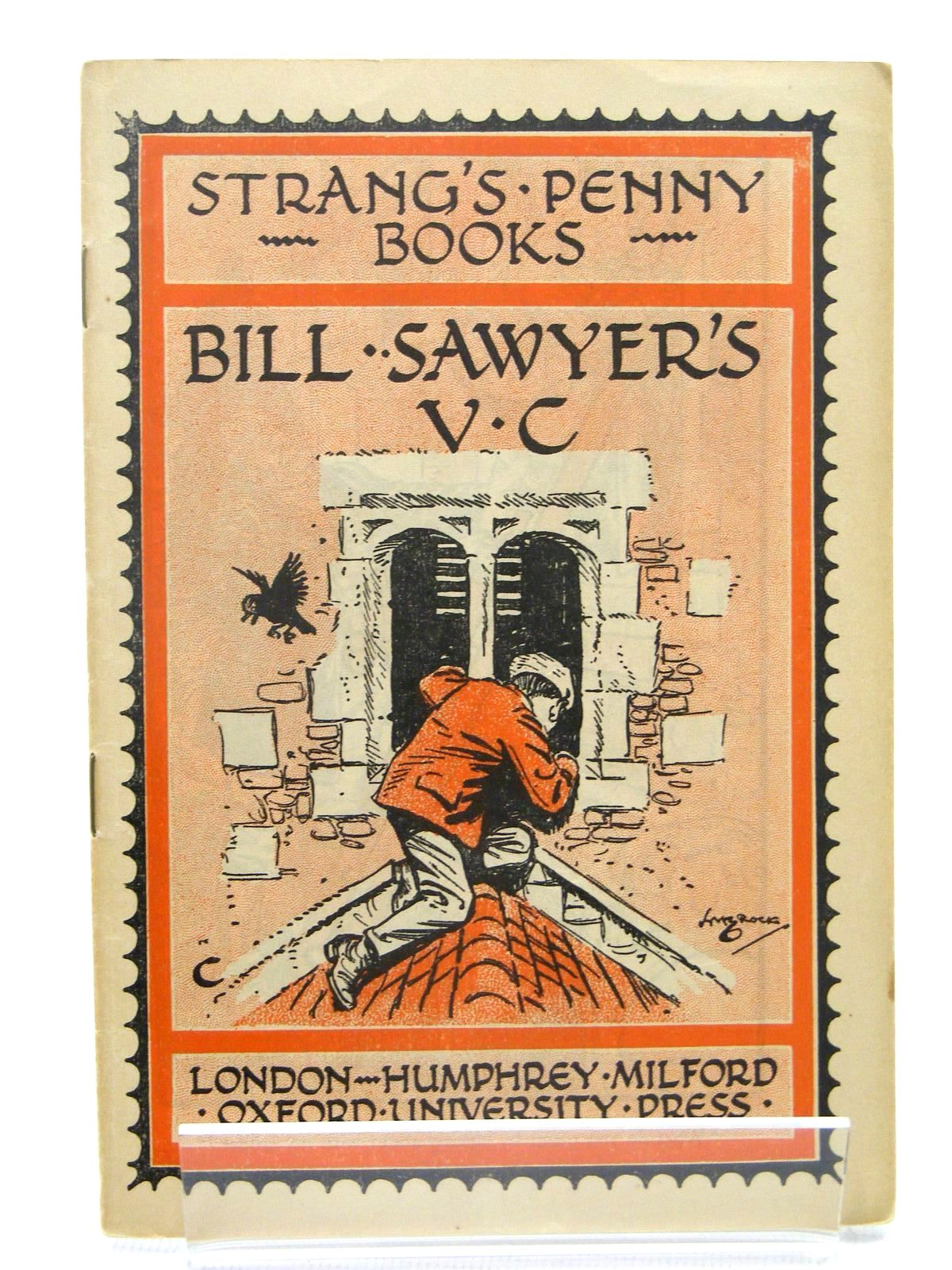 Photo of STRANG'S PENNY BOOKS BILL SAWYER'S V.C. written by Strang, Herbert illustrated by Brock, H.M. published by Humphrey Milford, Oxford University Press (STOCK CODE: 2124875)  for sale by Stella & Rose's Books