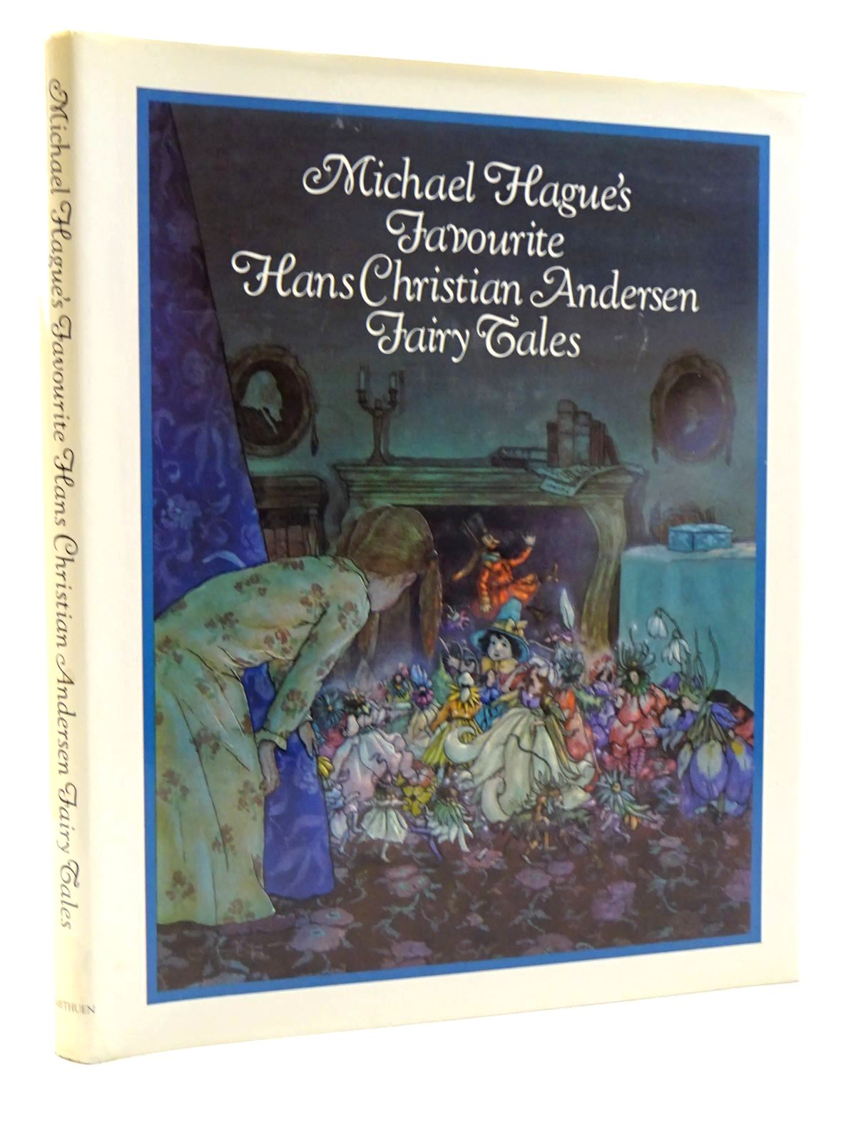 Photo of MICHAEL HAGUE'S FAVOURITE HANS CHRISTIAN ANDERSEN FAIRY TALES written by Andersen, Hans Christian illustrated by Hague, Michael published by Methuen Children's Books (STOCK CODE: 2125066)  for sale by Stella & Rose's Books