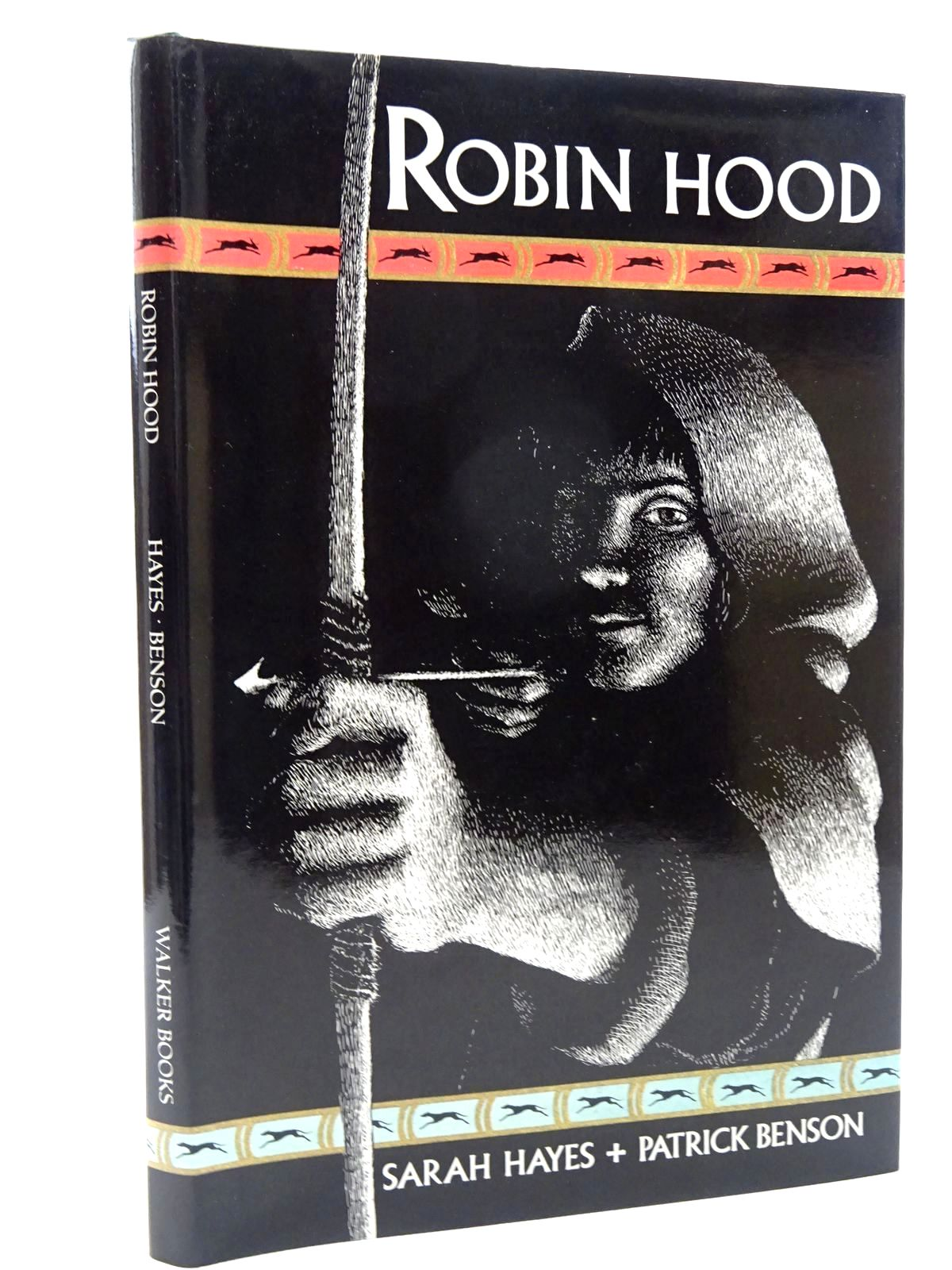 Photo of ROBIN HOOD written by Hayes, Sarah illustrated by Benson, Patrick published by Walker Books (STOCK CODE: 2125076)  for sale by Stella & Rose's Books
