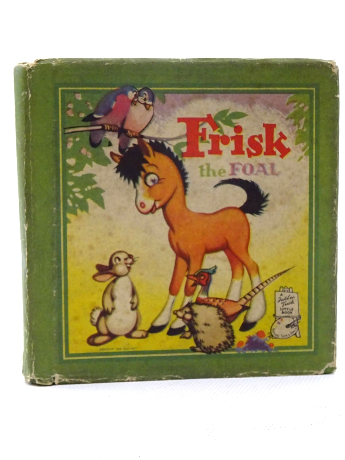 Photo of FRISK THE FOAL illustrated by Smith, Gregor Ian published by Raphael Tuck & Sons (STOCK CODE: 2125123)  for sale by Stella & Rose's Books
