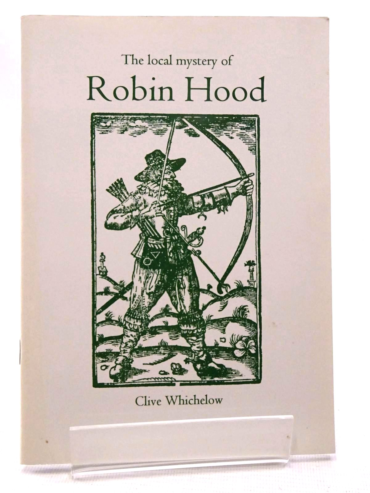 Photo of THE LOCAL MYSTERY OF ROBIN HOOD written by Whichelow, Clive published by Enigma Publishing (STOCK CODE: 2125162)  for sale by Stella & Rose's Books