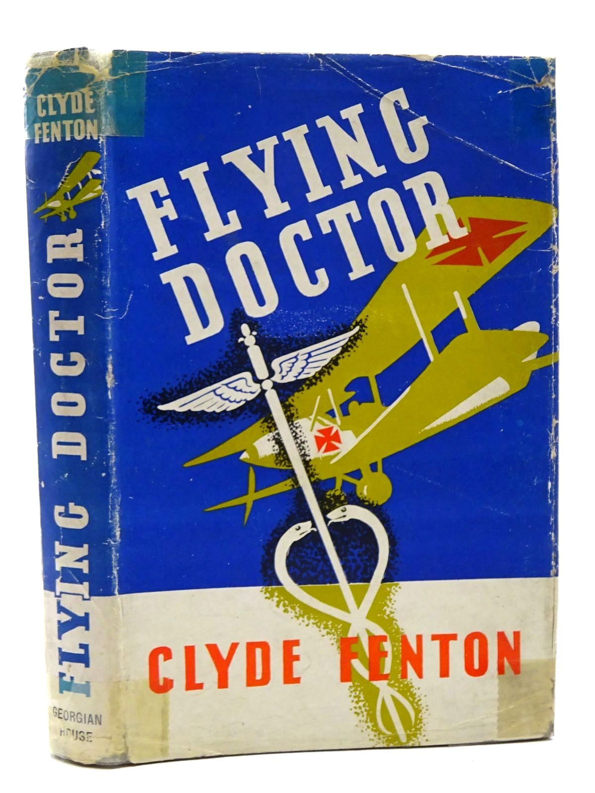 Photo of FLYING DOCTOR written by Fenton, Clyde published by Georgian House (STOCK CODE: 2125280)  for sale by Stella & Rose's Books