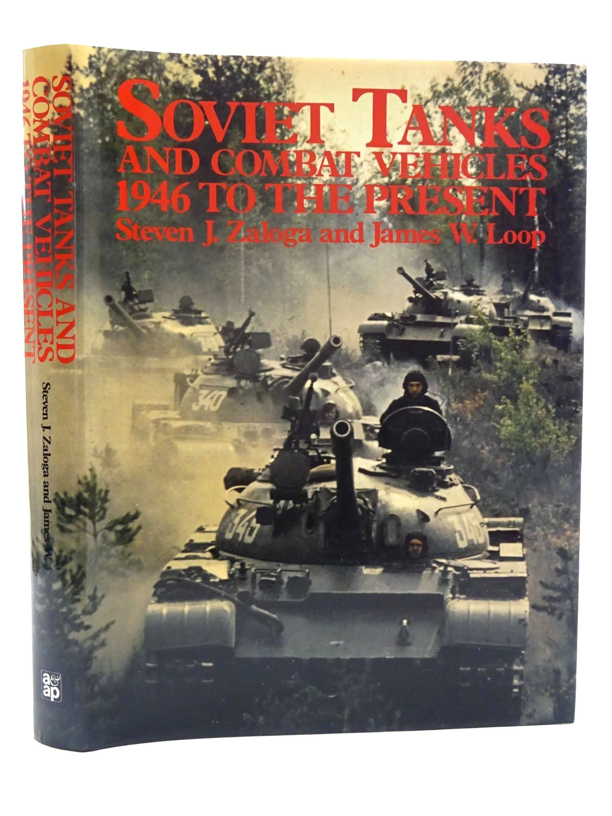 Photo of SOVIET TANKS AND COMBAT VEHICLES 1946 TO THE PRESENT written by Zaloga, Steven J.<br />Loop, James W. published by Arms & Armour Press (STOCK CODE: 2125283)  for sale by Stella & Rose's Books