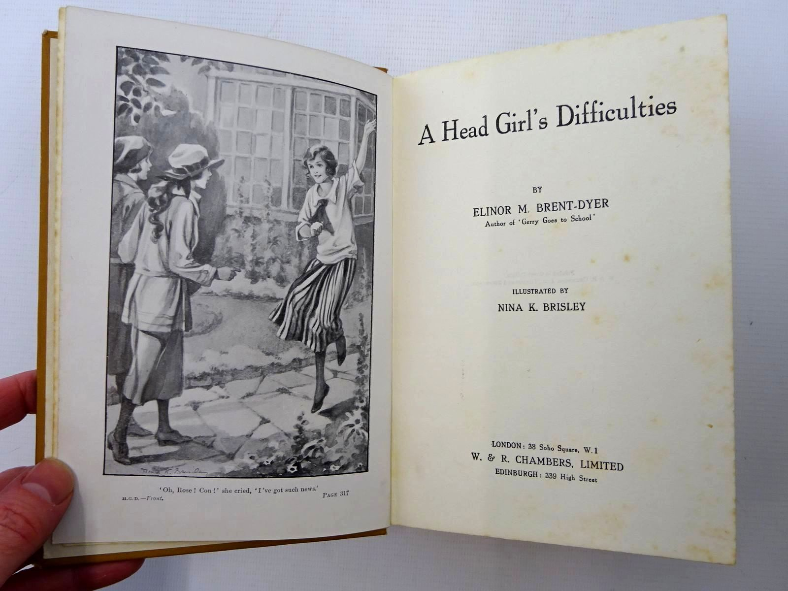 Photo of A HEAD GIRL'S DIFFICULTIES written by Brent-Dyer, Elinor M. illustrated by Brisley, Nina K. published by W. & R. Chambers (STOCK CODE: 2125310)  for sale by Stella & Rose's Books