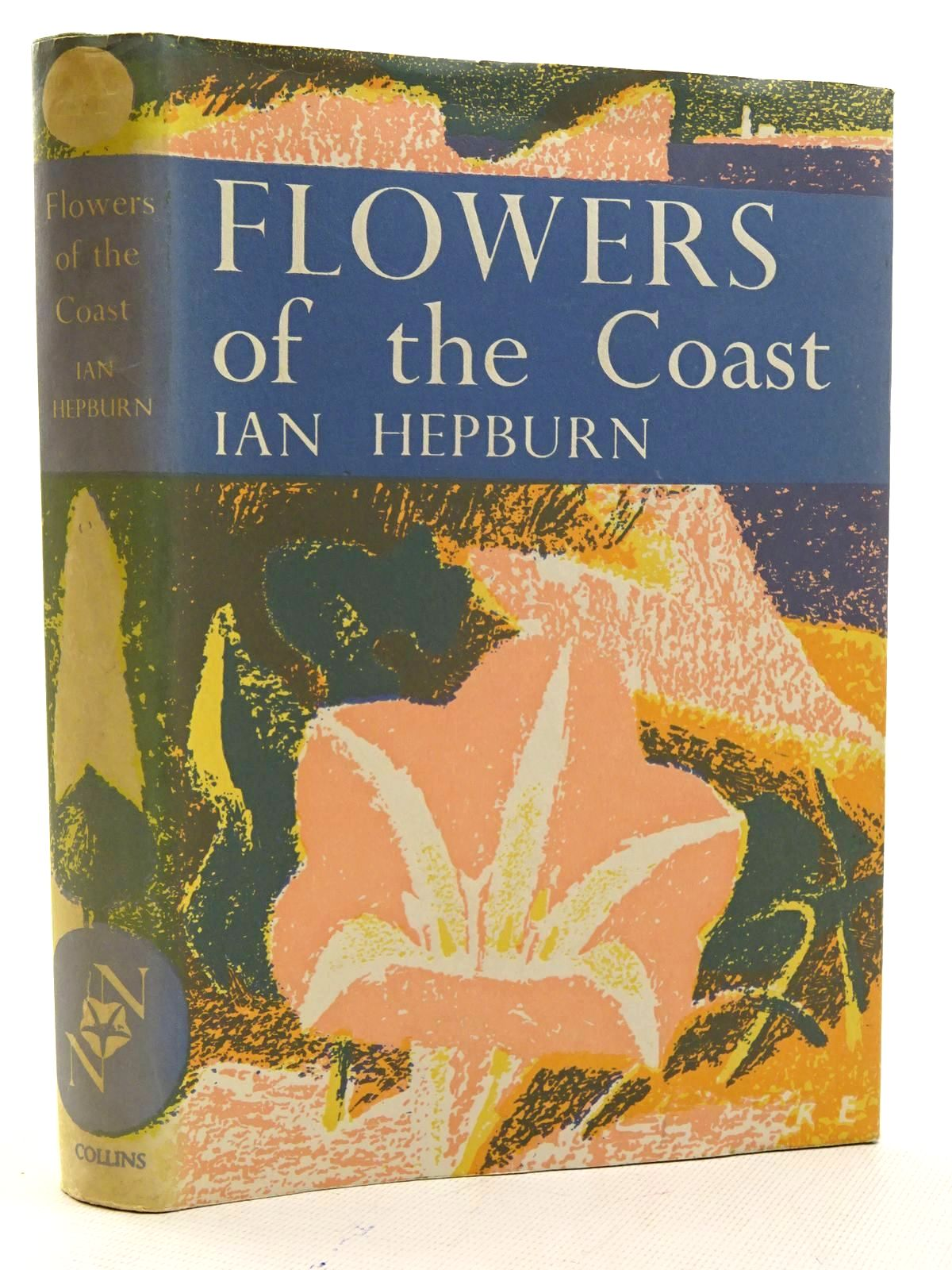 Photo of FLOWERS OF THE COAST (NN 24) written by Hepburn, Ian published by Collins (STOCK CODE: 2125407)  for sale by Stella & Rose's Books