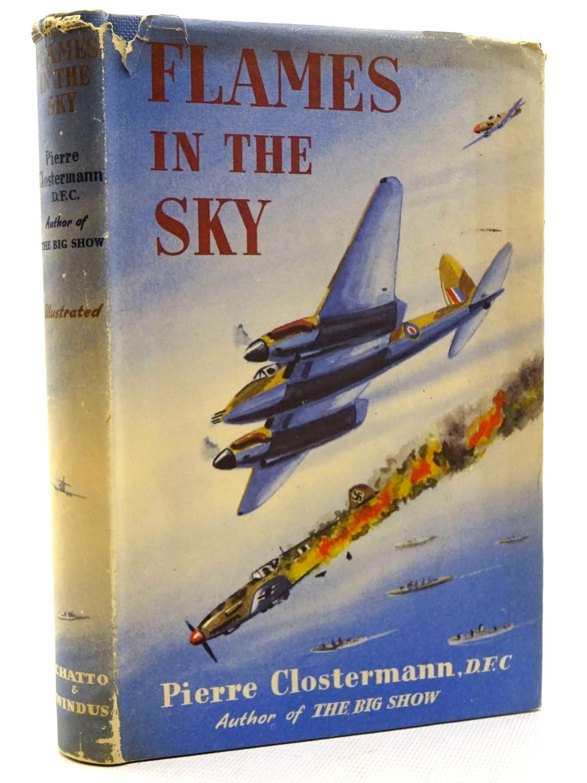 Photo of FLAMES IN THE SKY written by Clostermann, Pierre<br />Berthoud, Oliver published by Chatto & Windus (STOCK CODE: 2125438)  for sale by Stella & Rose's Books