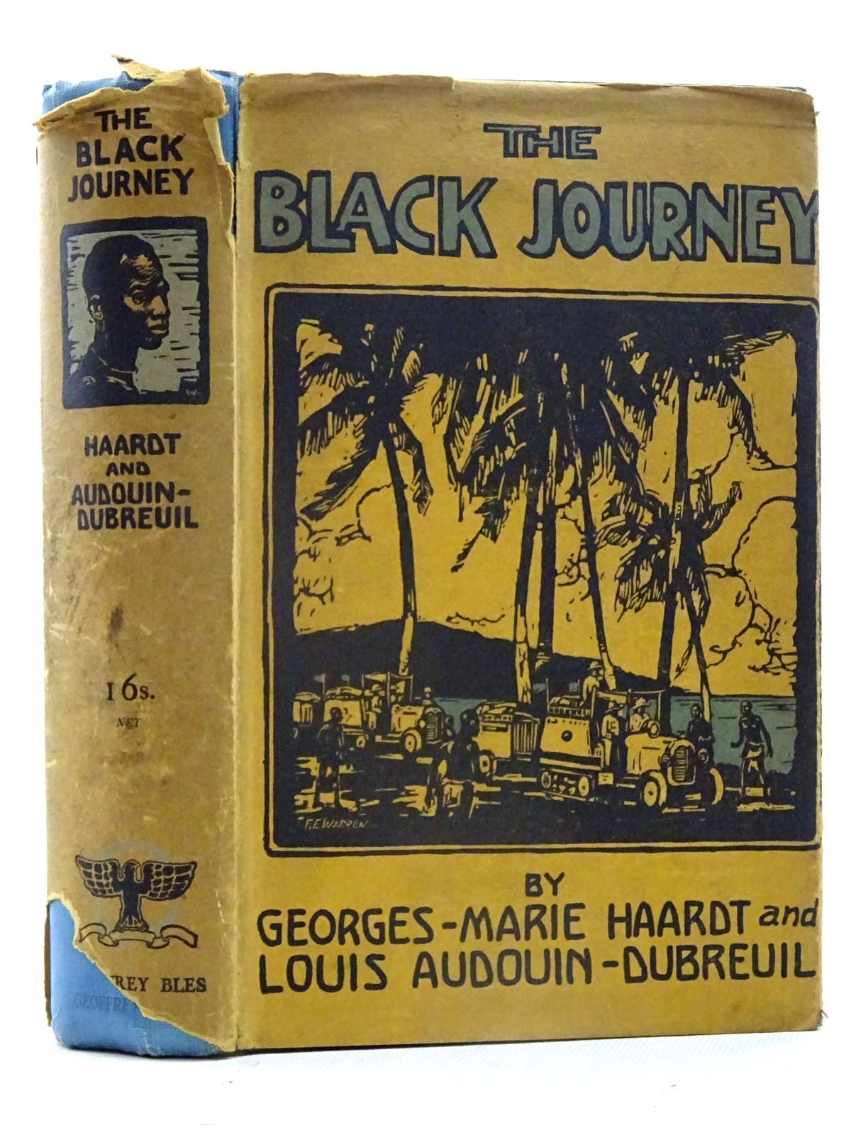 Photo of THE BLACK JOURNEY ACROSS CENTRAL AFRICA WITH THE CITROEN EXPEDITION written by Haardt, Georges Marie<br />Audouin-Dubreuil, Louis published by Geoffrey Bles (STOCK CODE: 2125454)  for sale by Stella & Rose's Books