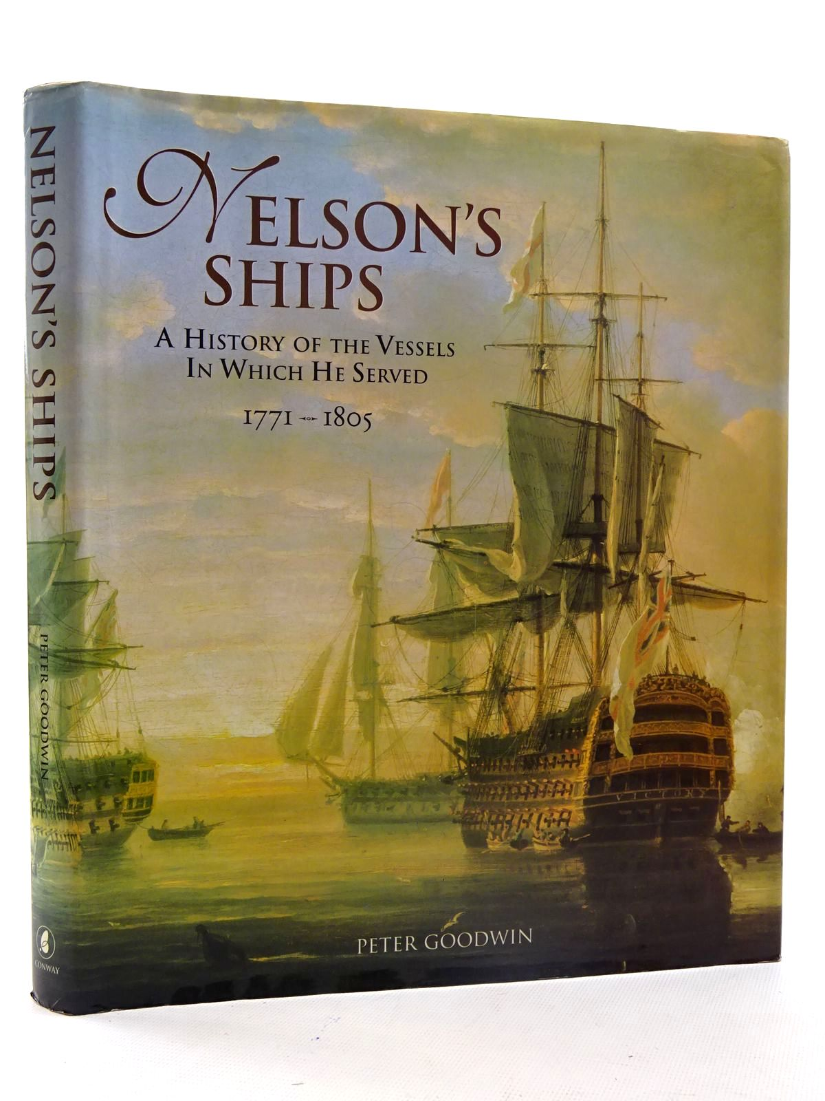 Photo of NELSON'S SHIPS A HISTORY OF THE VESSELS IN WHICH HE SERVED 1771 - 1805 written by Goodwin, Peter published by Conway Maritime Press (STOCK CODE: 2125475)  for sale by Stella & Rose's Books