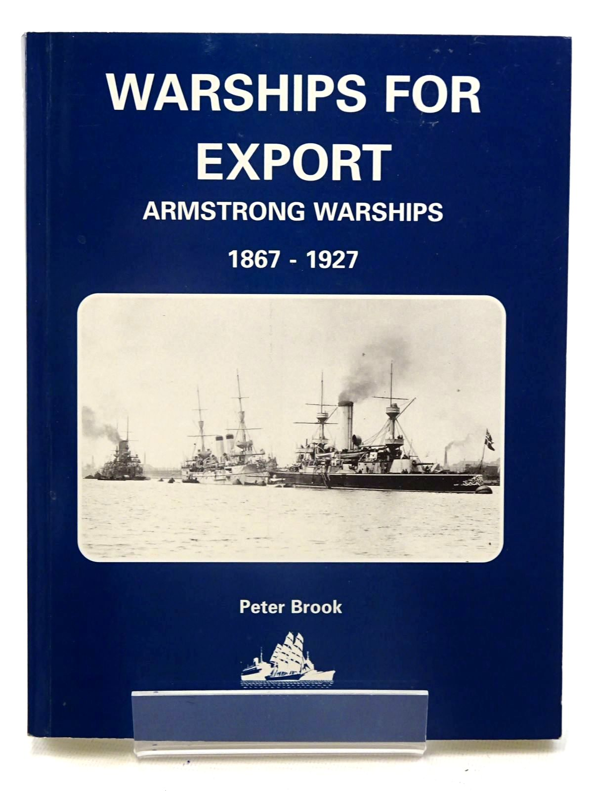 Photo of WARSHIPS FOR EXPORT: ARMSTRONG WARSHIPS 1867-1927 written by Brook, Peter published by World Ship Society (STOCK CODE: 2125493)  for sale by Stella & Rose's Books