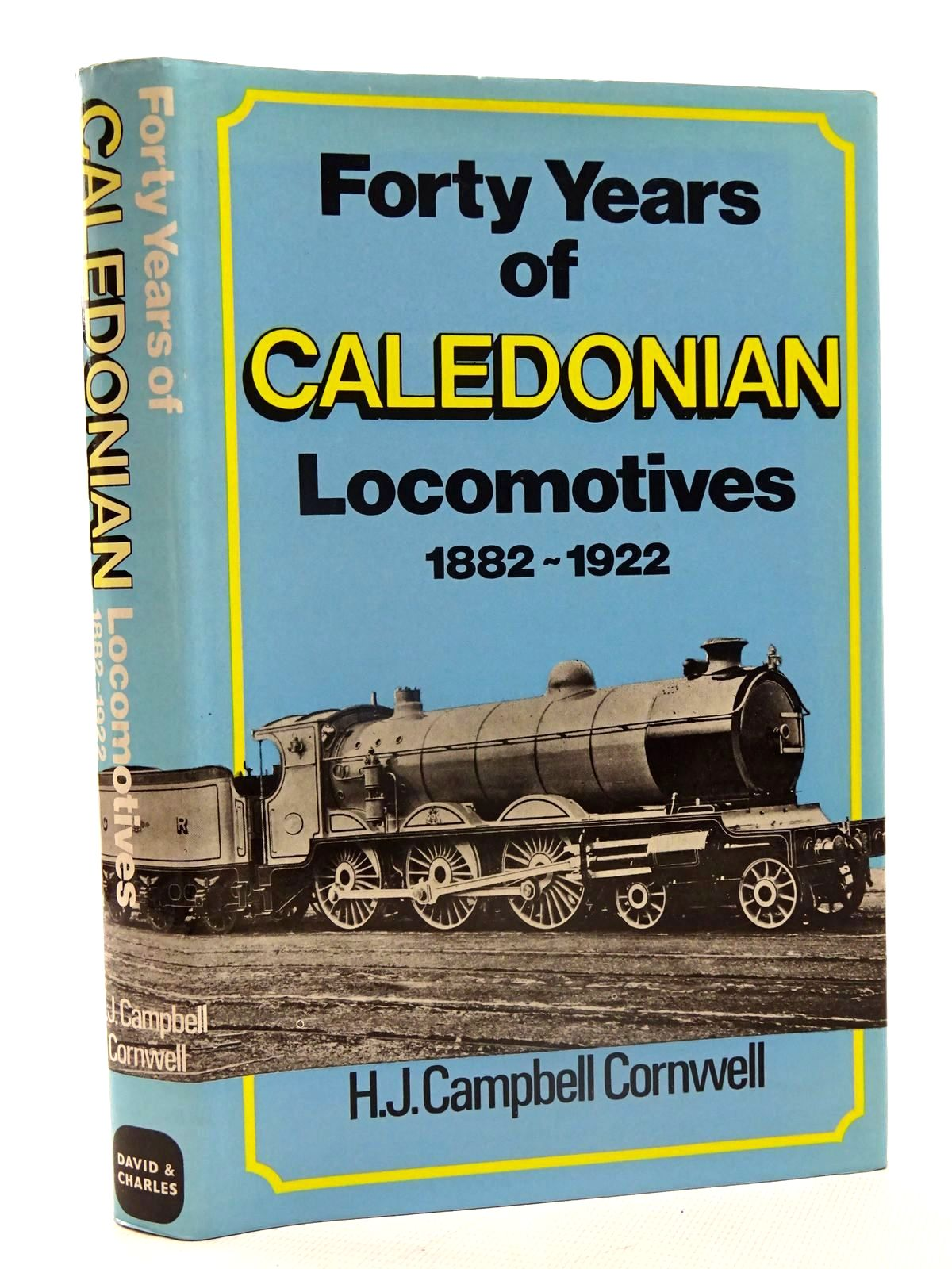 Photo of FORTY YEARS OF CALEDONIAN LOCOMOTIVES 1882-1922 written by Cornwell, H.J. Campbell published by David & Charles (STOCK CODE: 2125500)  for sale by Stella & Rose's Books