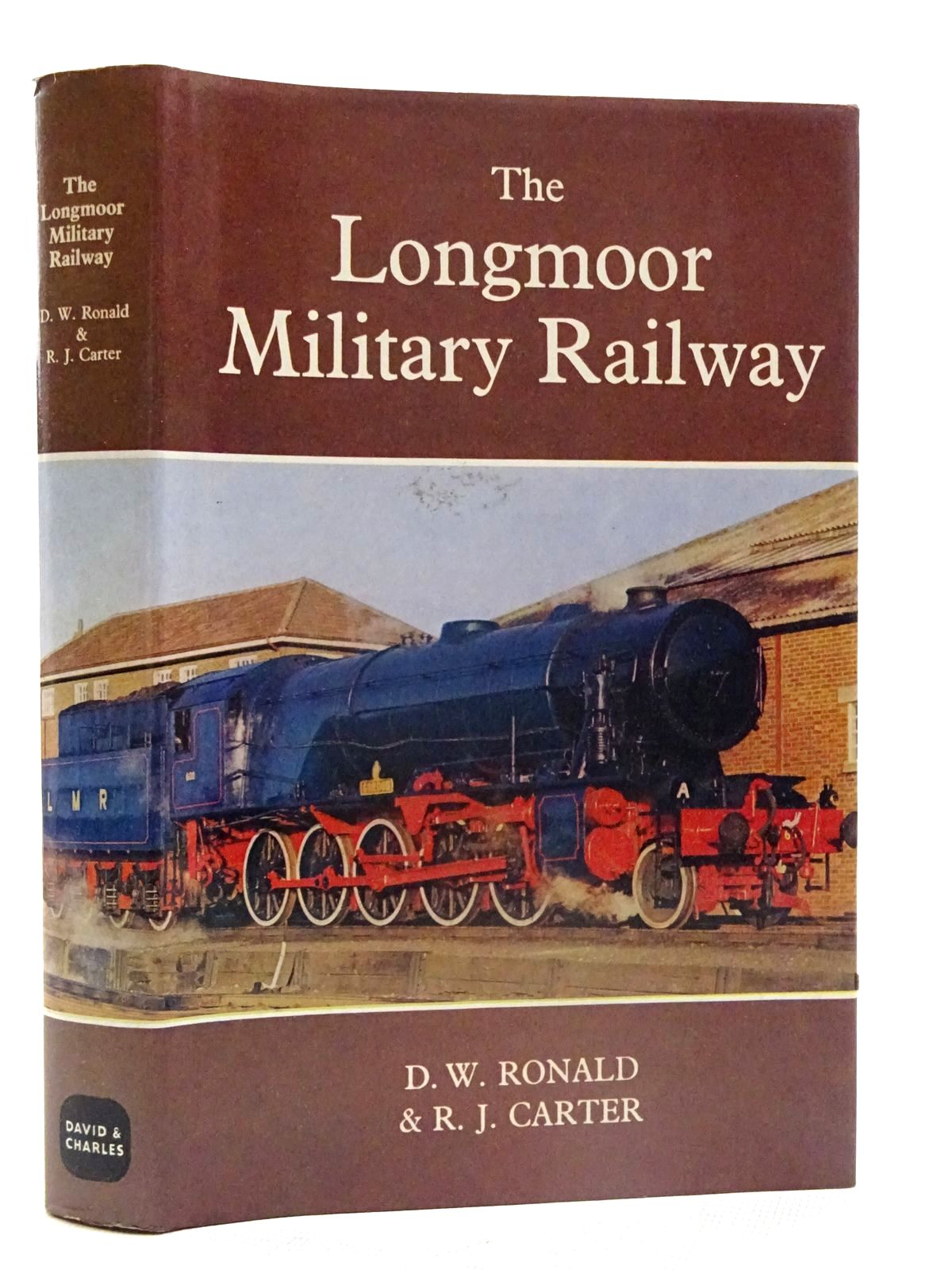 Photo of THE LONGMOOR MILITARY RAILWAY written by Ronald, D.W.<br />Carter, R.J. published by David & Charles (STOCK CODE: 2125537)  for sale by Stella & Rose's Books