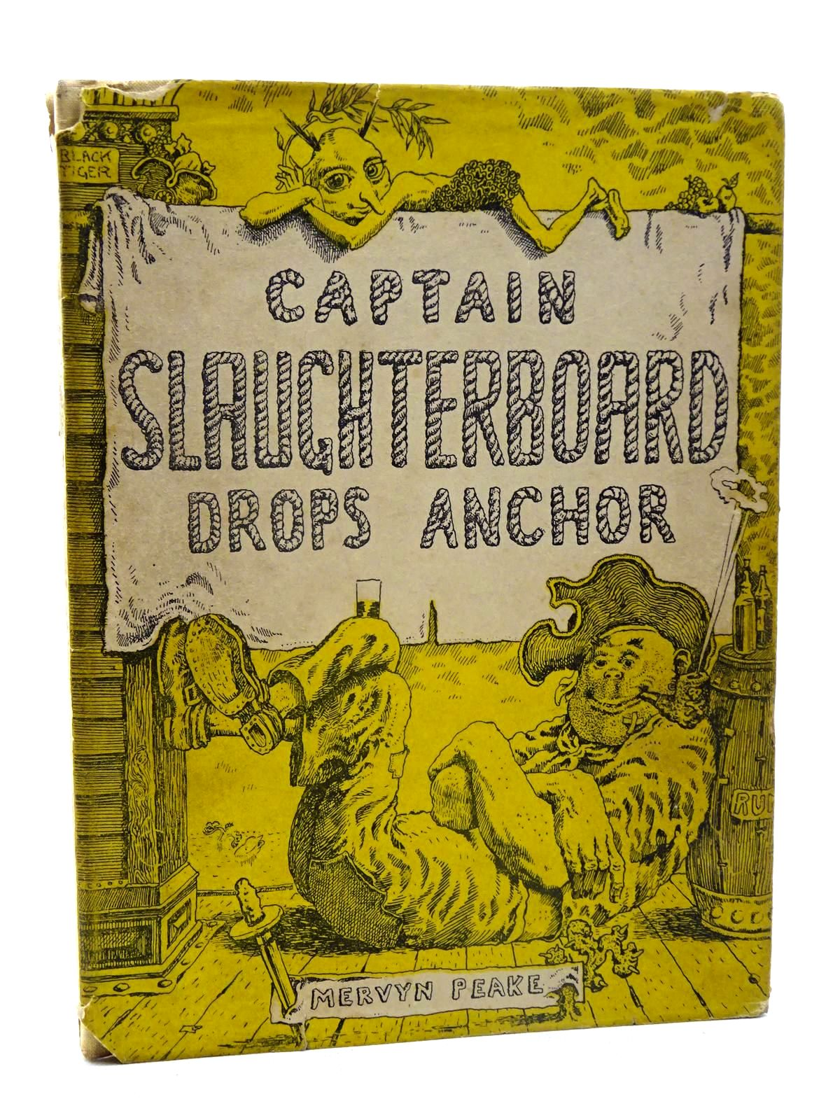 Photo of CAPTAIN SLAUGHTERBOARD DROPS ANCHOR written by Peake, Mervyn illustrated by Peake, Mervyn published by Eyre & Spottiswoode (STOCK CODE: 2125555)  for sale by Stella & Rose's Books