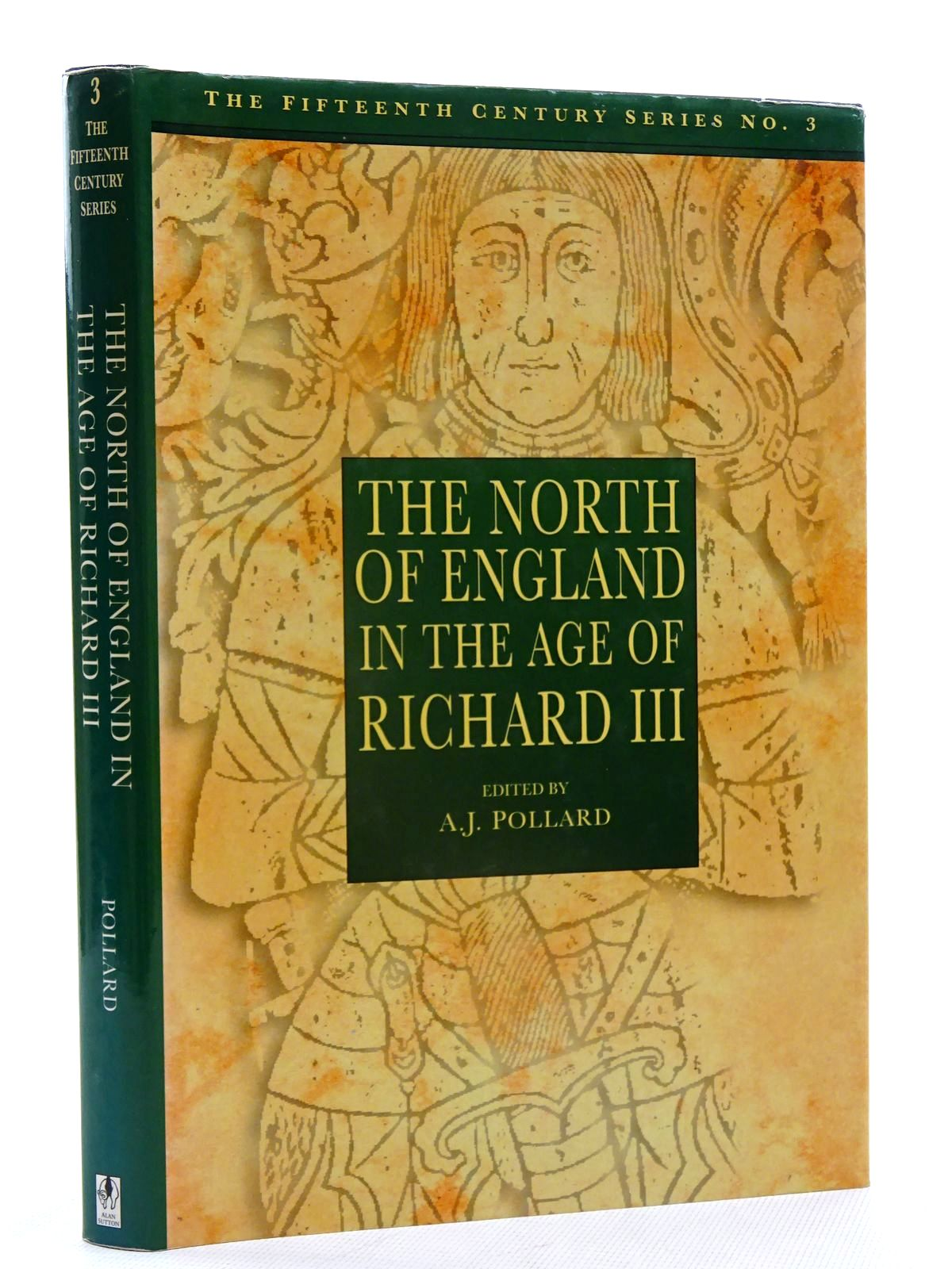 Photo of THE NORTH OF ENGLAND IN THE AGE OF RICHARD III written by Pollard, A.J. published by Alan Sutton (STOCK CODE: 2125587)  for sale by Stella & Rose's Books