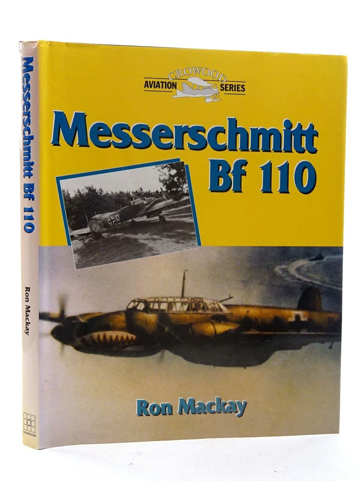 Photo of MESSERSCHMITT BF 110 (CROWOOD AVIATION SERIES) written by Mackay, Ron published by The Crowood Press (STOCK CODE: 2125605)  for sale by Stella & Rose's Books