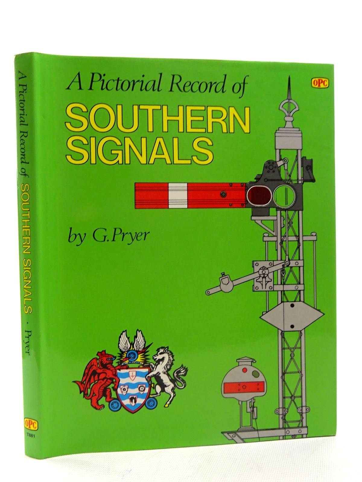 Photo of A PICTORIAL RECORD OF SOUTHERN SIGNALS written by Pryer, G.A. published by Oxford Publishing (STOCK CODE: 2125608)  for sale by Stella & Rose's Books