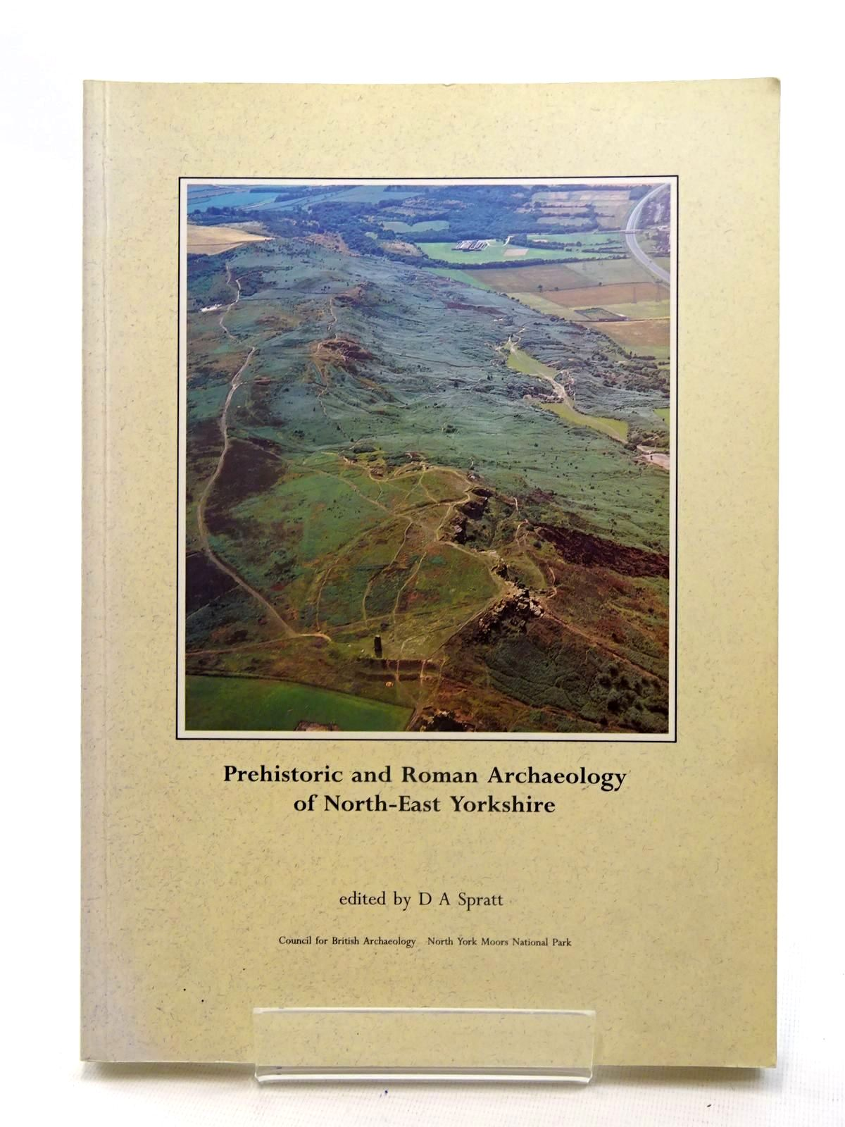 Photo of PREHISTORIC AND ROMAN ARCHAEOLOGY OF NORTH-EAST YORKSHIRE written by Spratt, D.A.<br />et al, published by Council For British Archaeology (STOCK CODE: 2125626)  for sale by Stella & Rose's Books