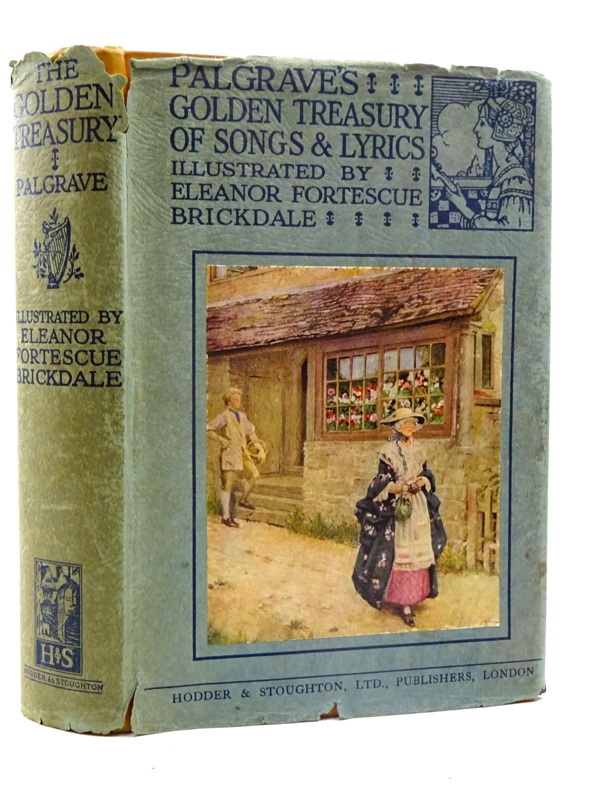 Photo of THE GOLDEN TREASURY OF THE BEST SONGS AND LYRICAL POEMS IN THE ENGLISH LANGUAGE written by Palgrave, Francis Turner illustrated by Brickdale, Eleanor Fortescue published by Hodder & Stoughton (STOCK CODE: 2125650)  for sale by Stella & Rose's Books