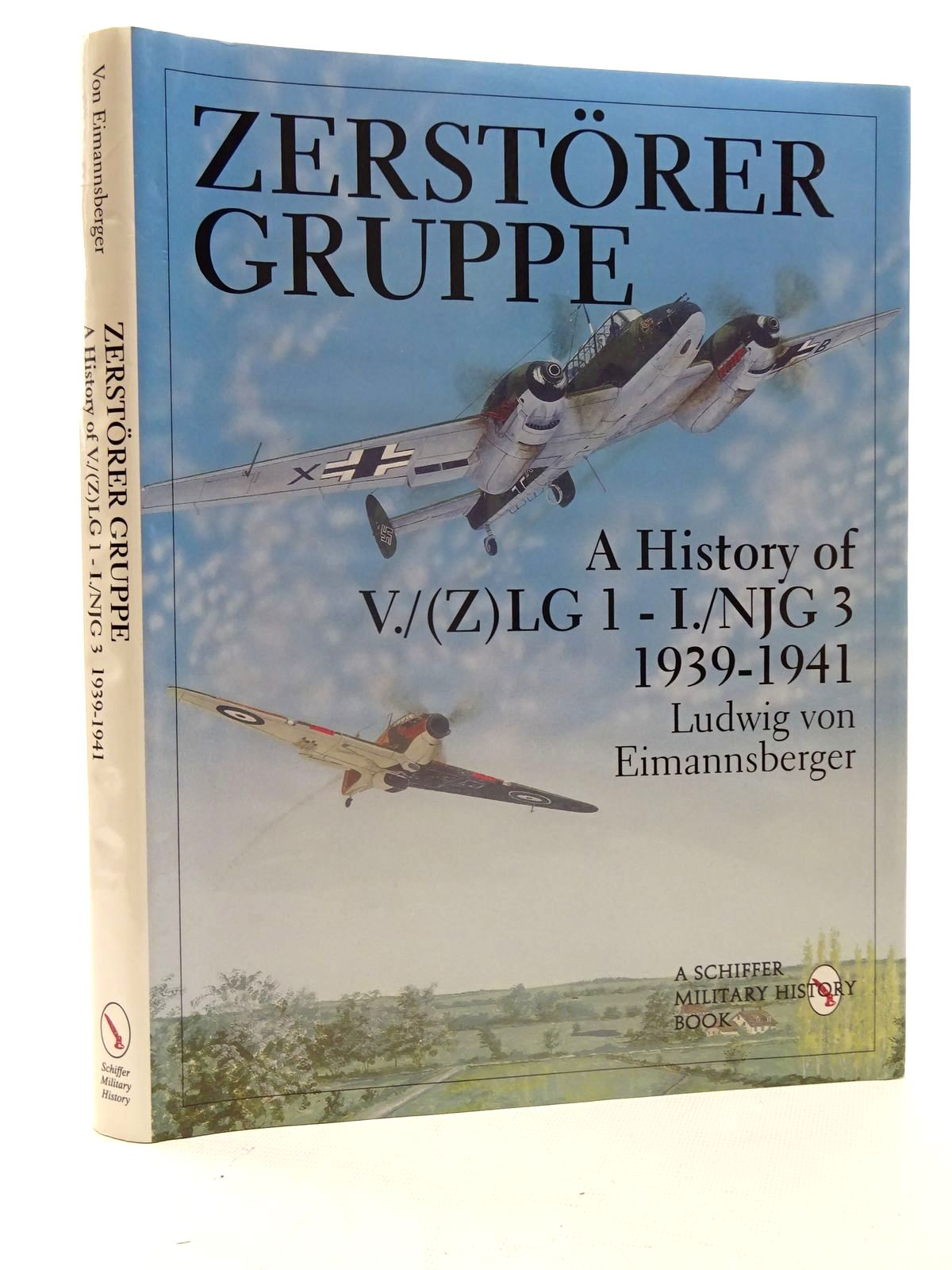Photo of ZERSTORER GRUPPE A HISTORY OF V./(Z)LG 1 - I./NJG 3 1939-1941 written by Eimannsberger, Ludwig V. published by Schiffer Military History (STOCK CODE: 2125691)  for sale by Stella & Rose's Books