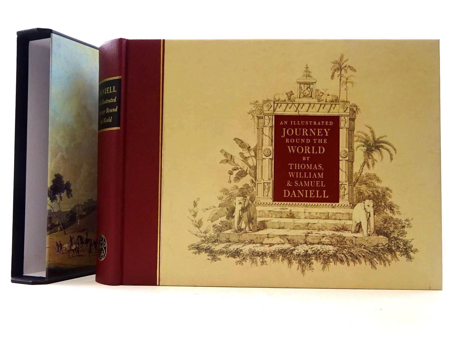 Photo of AN ILLUSTRATED JOURNEY ROUND THE WORLD written by Daniell, Thomas<br />Daniell, Samuel<br />Daniell, William<br />Prior, Katherine illustrated by Daniell, Samuel<br />Daniell, Thomas<br />Daniell, William published by Folio Society (STOCK CODE: 2125777)  for sale by Stella & Rose's Books
