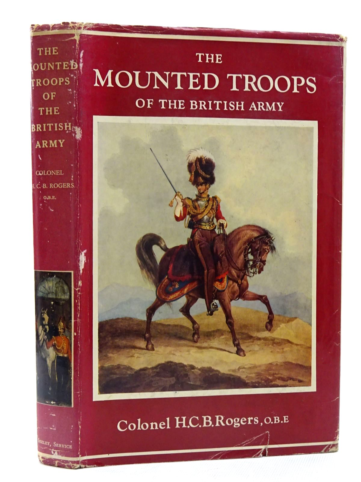 Photo of THE MOUNTED TROOPS OF THE BRITISH ARMY 1066-1945 written by Rogers, H.C.B. published by Seeley, Service & Co. (STOCK CODE: 2125841)  for sale by Stella & Rose's Books