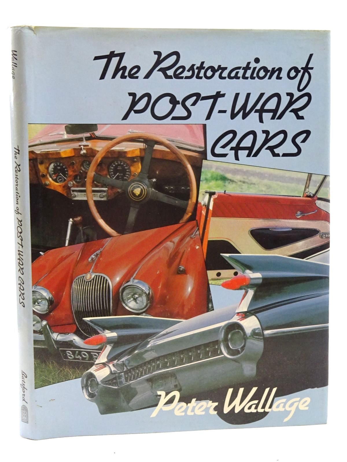 Photo of THE RESTORATION OF POST-WAR CARS written by Wallage, Peter published by B.T. Batsford Ltd. (STOCK CODE: 2125861)  for sale by Stella & Rose's Books