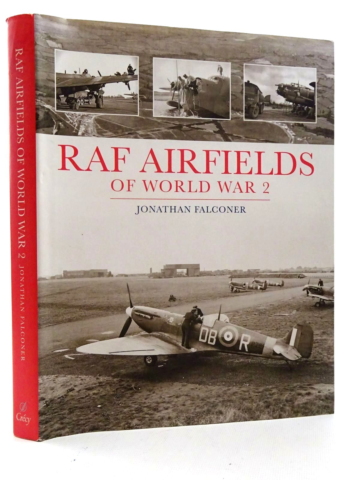 Photo of RAF AIRFIELDS OF WORLD WAR 2 written by Falconer, Jonathan published by Crecy Publishing Limited (STOCK CODE: 2125911)  for sale by Stella & Rose's Books