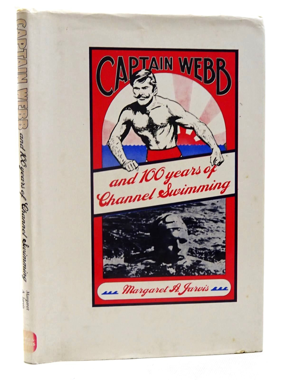 Photo of CAPTAIN WEBB AND 100 YEARS OF CHANNEL SWIMMING written by Jarvis, Margaret A. published by David & Charles (STOCK CODE: 2125917)  for sale by Stella & Rose's Books