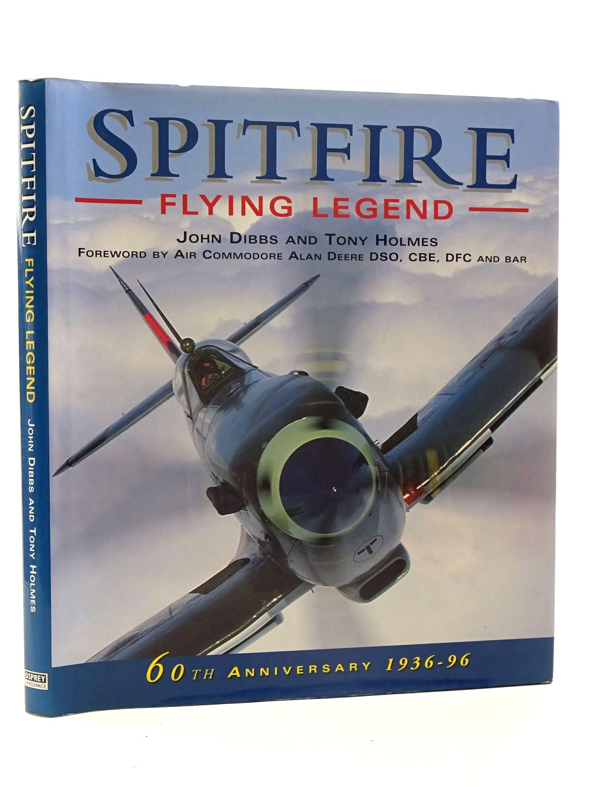 Photo of SPITFIRE FLYING LEGEND written by Dibbs, John<br />Holmes, Tony published by Osprey Aerospace (STOCK CODE: 2125921)  for sale by Stella & Rose's Books