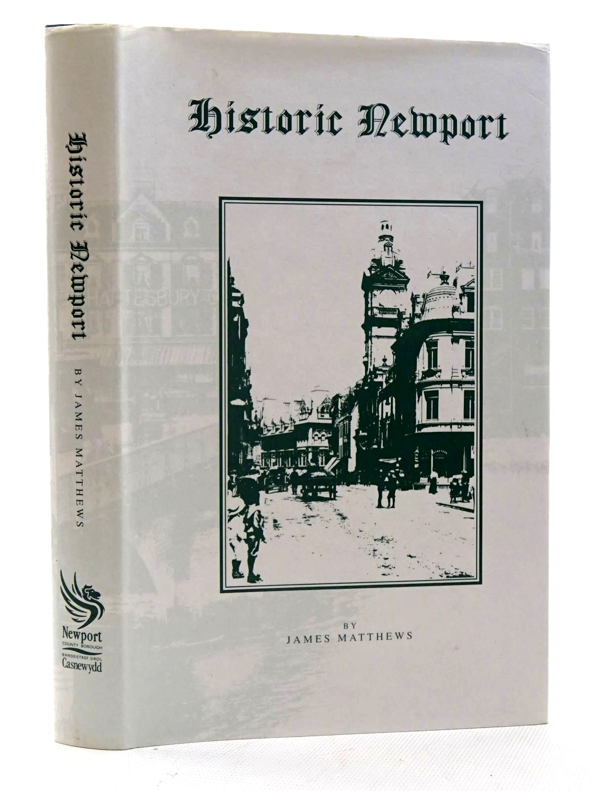 Photo of HISTORIC NEWPORT written by Matthews, James published by Newport County Borough Council (STOCK CODE: 2125950)  for sale by Stella & Rose's Books