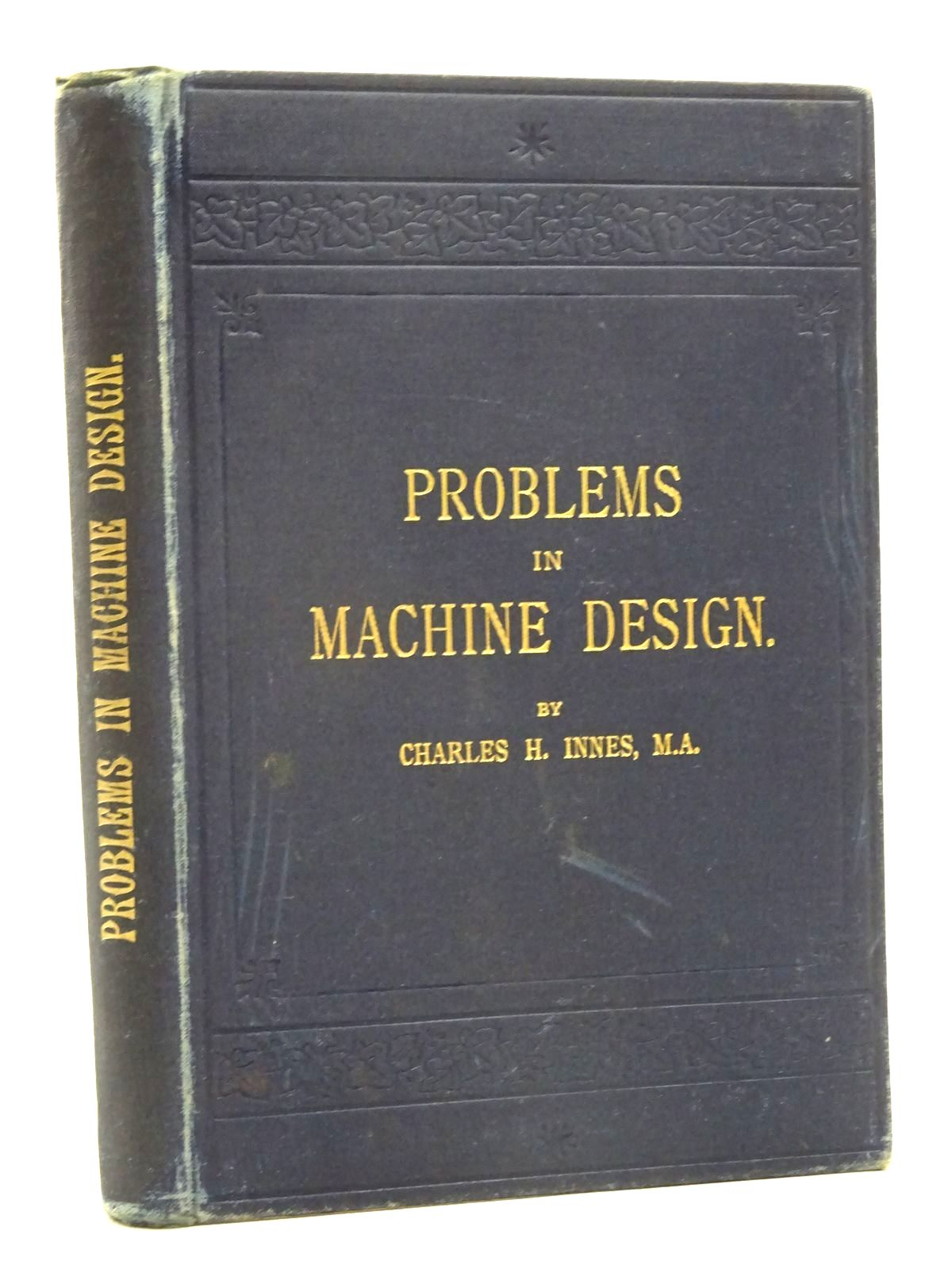 Photo of PROBLEMS IN MACHINE DESIGN written by Innes, Charles H. published by The Technical Publishing Co. Ltd. (STOCK CODE: 2125958)  for sale by Stella & Rose's Books