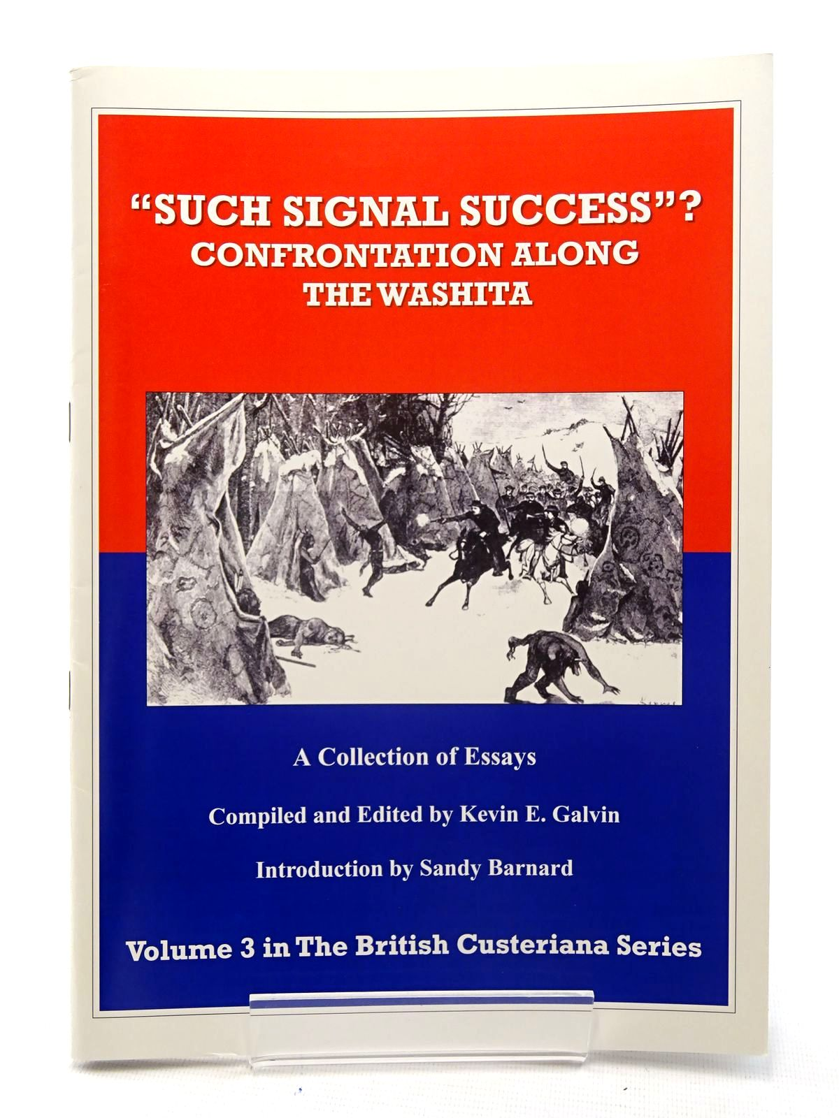 Photo of 'SUCH SIGNAL SUCCESS'? CONFRONTATION ALONG THE WASHITA written by Galvin, Kevin E. published by Westerners Publications Ltd. (STOCK CODE: 2125987)  for sale by Stella & Rose's Books