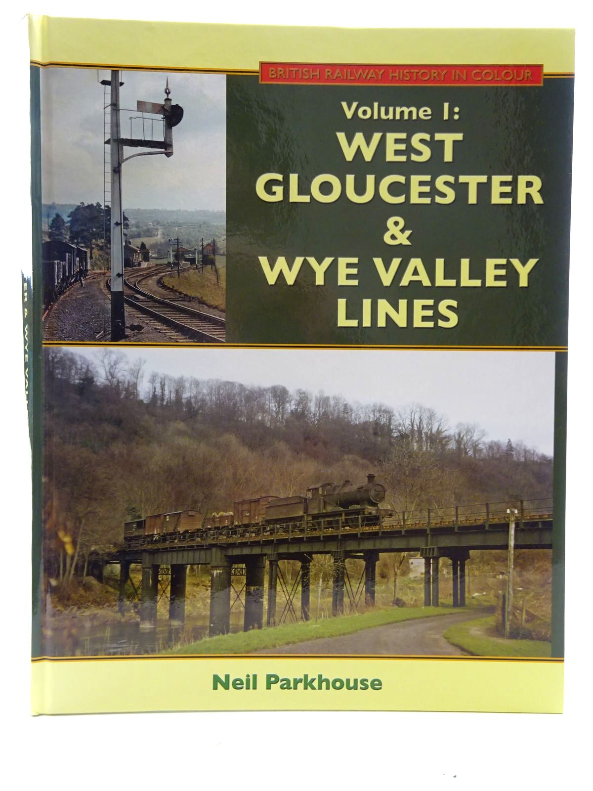 Photo of BRITISH RAILWAY HISTORY IN COLOUR VOLUME 1: WEST GLOUCESTER & WYE VALLEY LINES written by Parkhouse, Neil published by Lightmoor Press (STOCK CODE: 2126026)  for sale by Stella & Rose's Books