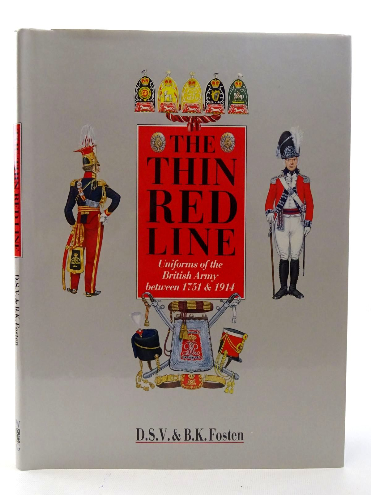 Photo of THE THIN RED LINE: UNIFORMS OF THE BRITISH ARMY BETWEEN 1751 & 1914 written by Fosten, D.S.V.<br />Fosten, B.K. published by Windrow & Greene (STOCK CODE: 2126080)  for sale by Stella & Rose's Books