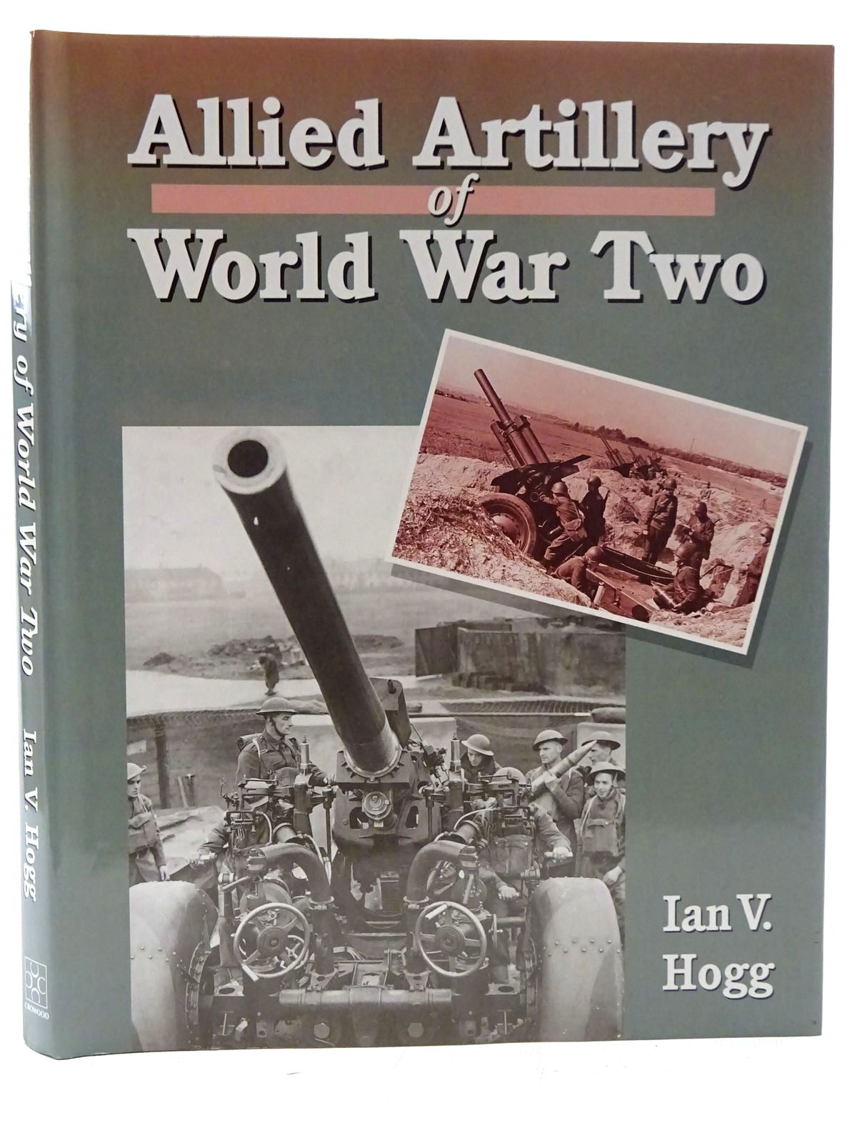 Photo of ALLIED ARTILLERY OF WORLD WAR TWO written by Hogg, Ian V. published by The Crowood Press (STOCK CODE: 2126083)  for sale by Stella & Rose's Books