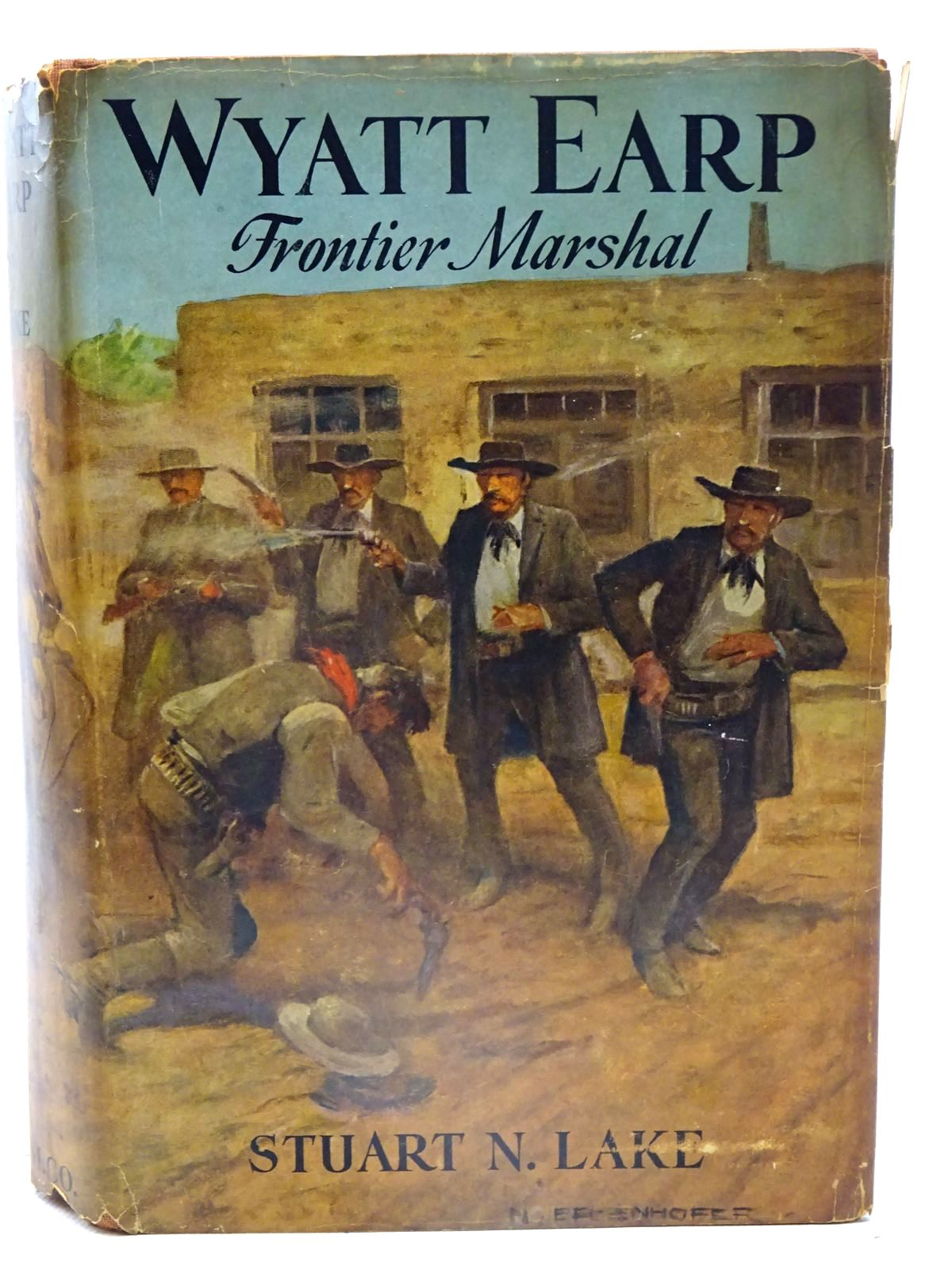 Photo of WYATT EARP FRONTIER MARSHAL written by Lake, Stuart N. published by Houghton Mifflin and Company (STOCK CODE: 2126158)  for sale by Stella & Rose's Books