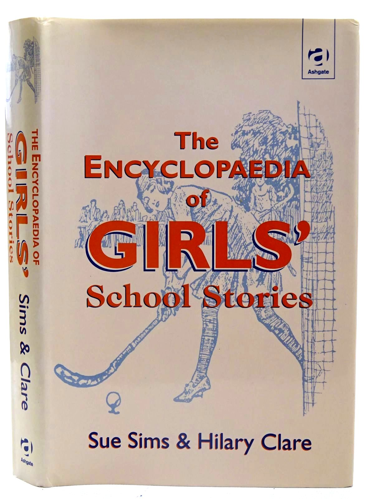 Photo of THE ENCYCLOPAEDIA OF GIRLS' SCHOOL STORIES written by Sims, Sue<br />Clare, Hilary published by Ashgate (STOCK CODE: 2126159)  for sale by Stella & Rose's Books