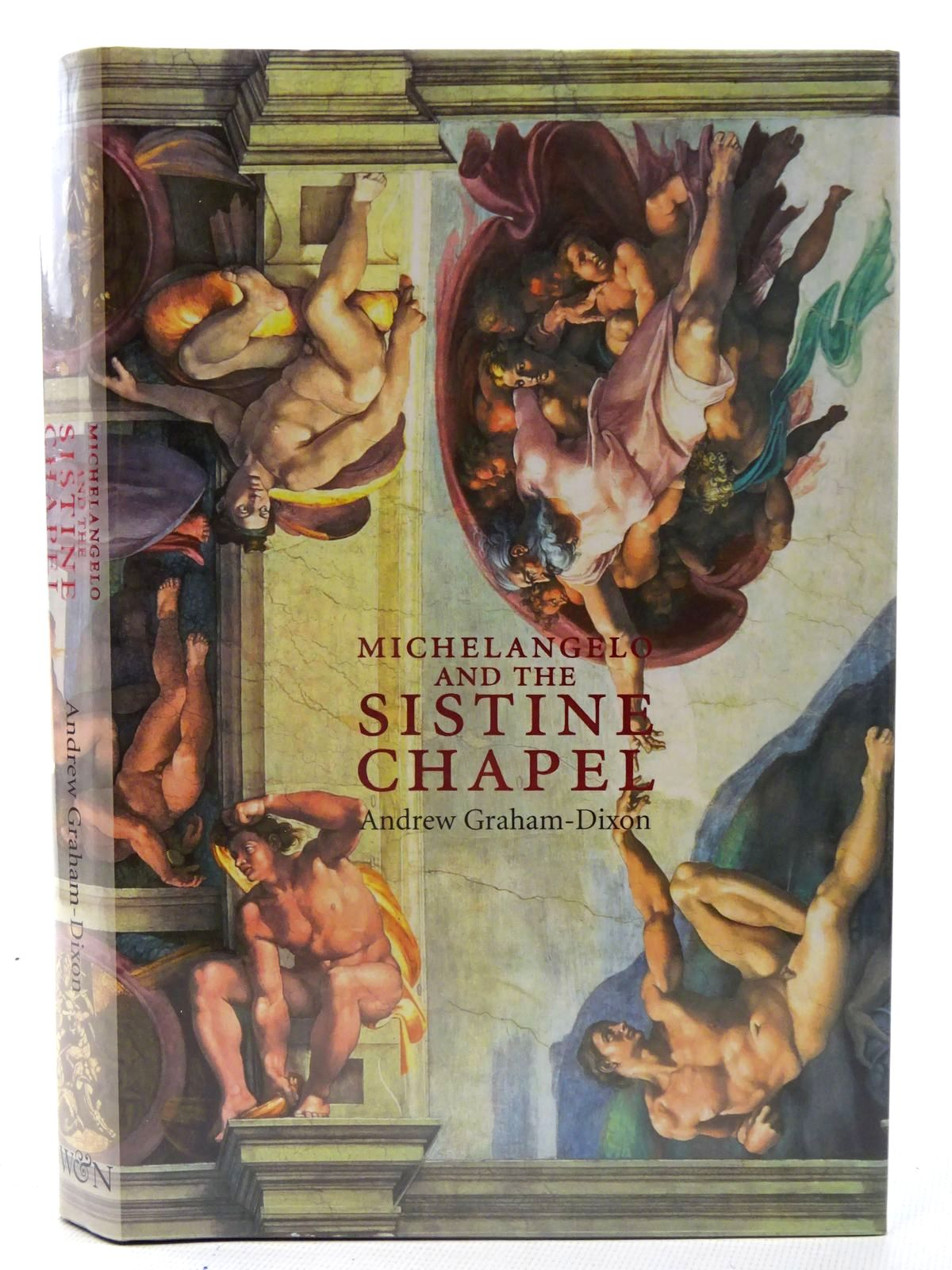 Photo of MICHELANGELO AND THE SISTINE CHAPEL written by Graham-Dixon, Andrew published by Weidenfeld and Nicolson (STOCK CODE: 2126160)  for sale by Stella & Rose's Books