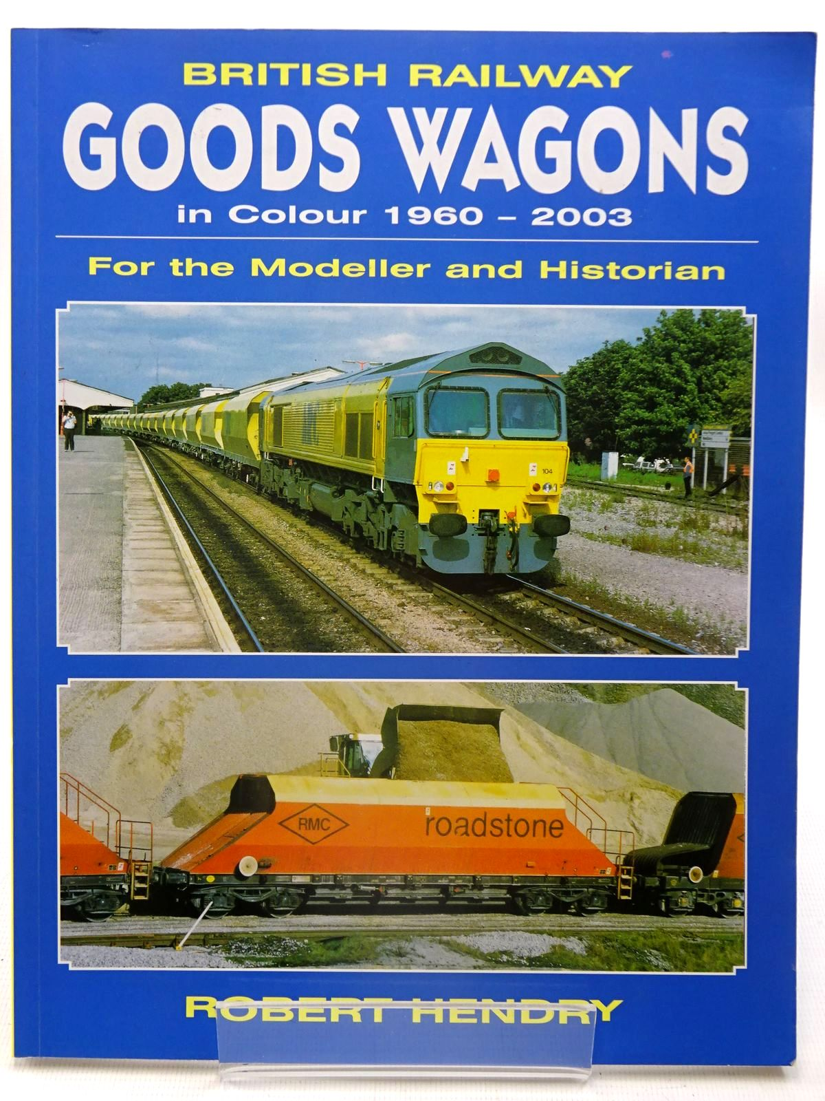 Photo of BRITISH RAILWAY GOODS WAGONS IN COLOUR 1960 - 2003 FOR THE MODELLER AND HISTORIAN written by Hendry, Robert Powell published by Midland Publishing (STOCK CODE: 2126168)  for sale by Stella & Rose's Books