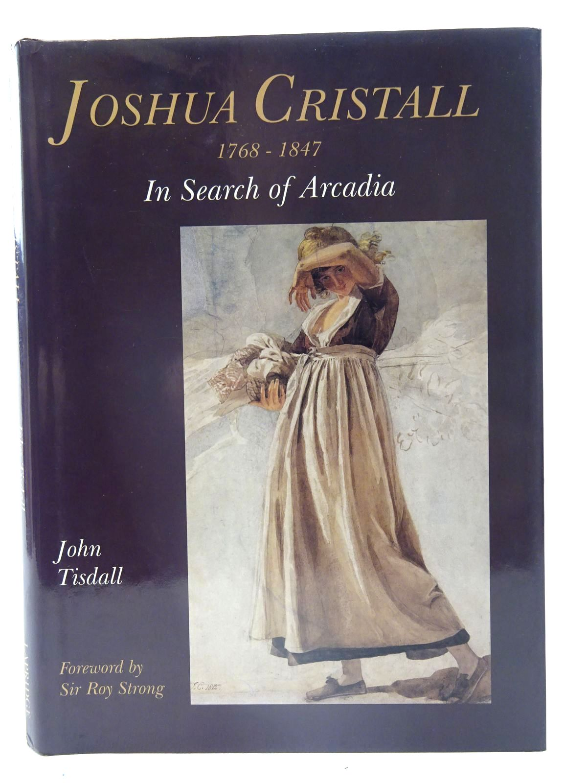 Photo of JOSHUA CRISTALL 1768-1847 written by Tisdall, John illustrated by Cristall, Joshua published by Lapridge Publications (STOCK CODE: 2126174)  for sale by Stella & Rose's Books