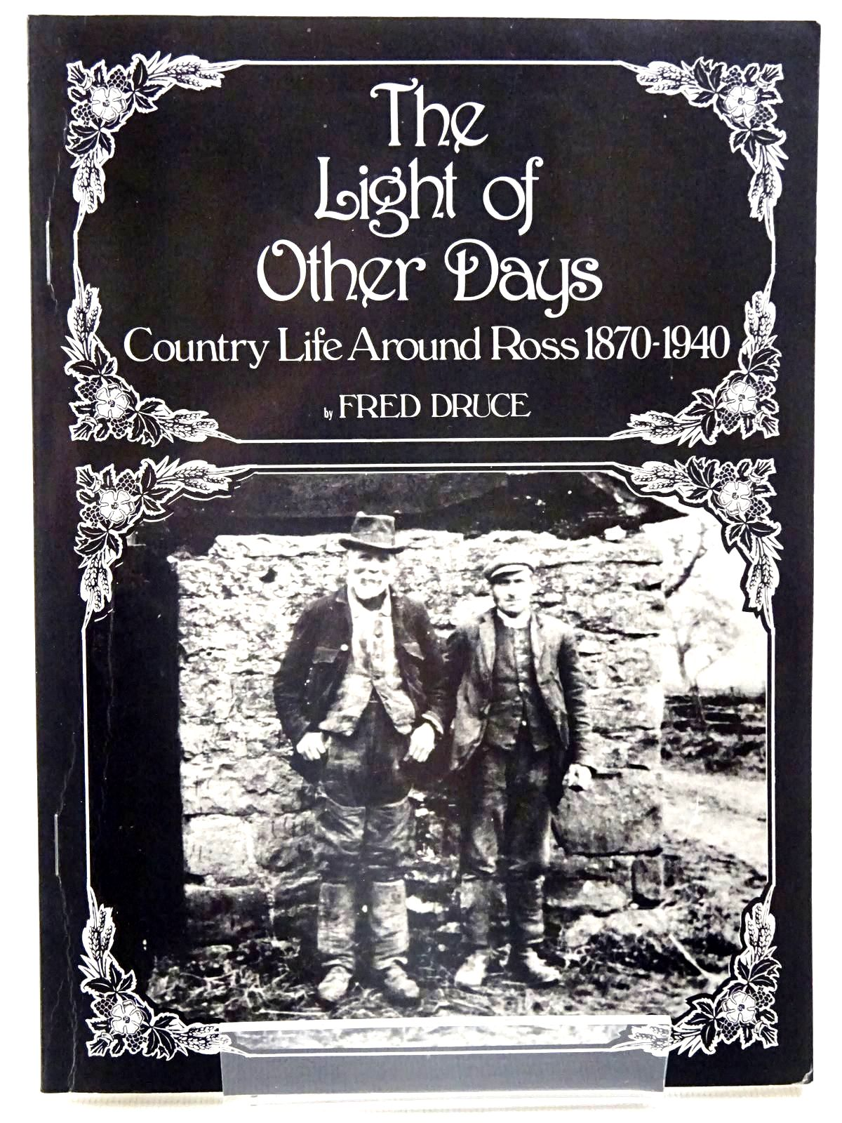 Photo of THE LIGHT OF OTHER DAYS written by Druce, Fred published by A. Druce (STOCK CODE: 2126187)  for sale by Stella & Rose's Books