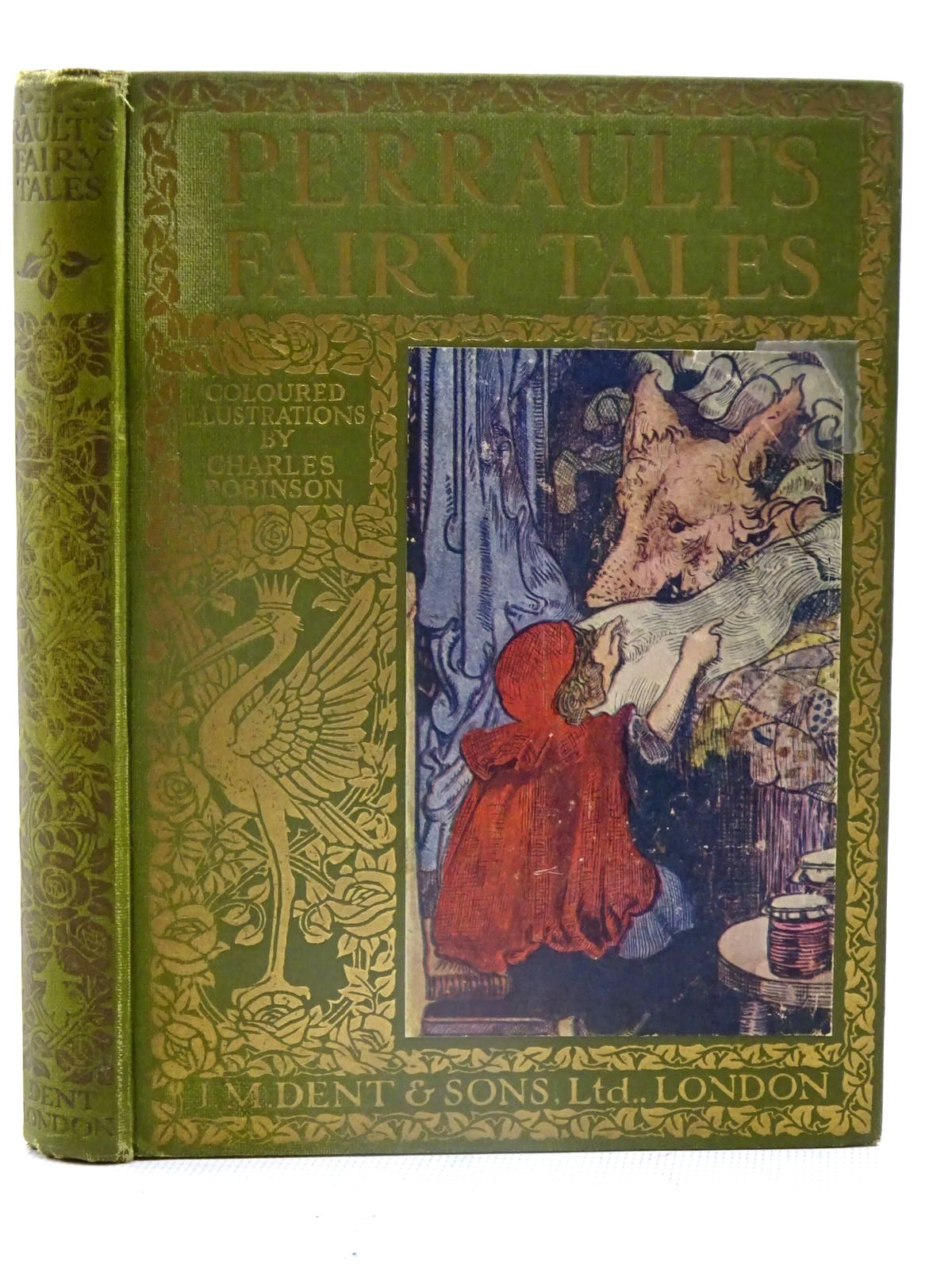 Photo of PERRAULT'S FAIRY TALES written by Perrault, Charles<br />Tilney, F.C. illustrated by Robinson, Charles published by J.M. Dent & Sons Ltd., E.P. Dutton & Company (STOCK CODE: 2126198)  for sale by Stella & Rose's Books