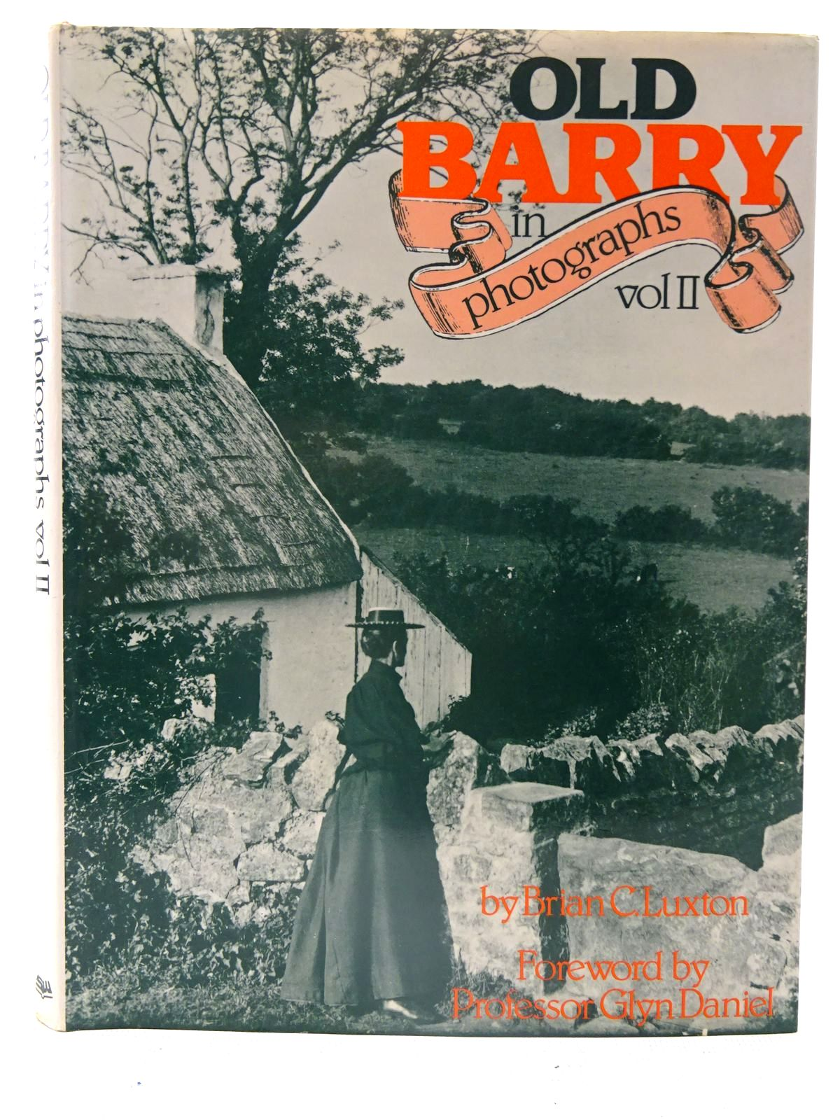 Photo of OLD BARRY IN PHOTOGRAPHS VOLUME II written by Luxton, Brian C.<br />Daniel, Glyn published by Stewart Williams (STOCK CODE: 2126207)  for sale by Stella & Rose's Books