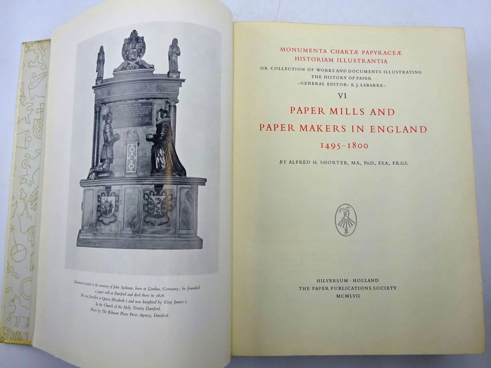 Photo of MONUMENTA CHARTAE PAPYRACEAE HISTORIAM ILLUSTRANTIA VI PAPER MILLS AND PAPER MAKERS IN ENGLAND 1495-1800 written by Shorter, Alfred H.<br />Labarre, E.J. published by The Paper Publications Society (STOCK CODE: 2126245)  for sale by Stella & Rose's Books