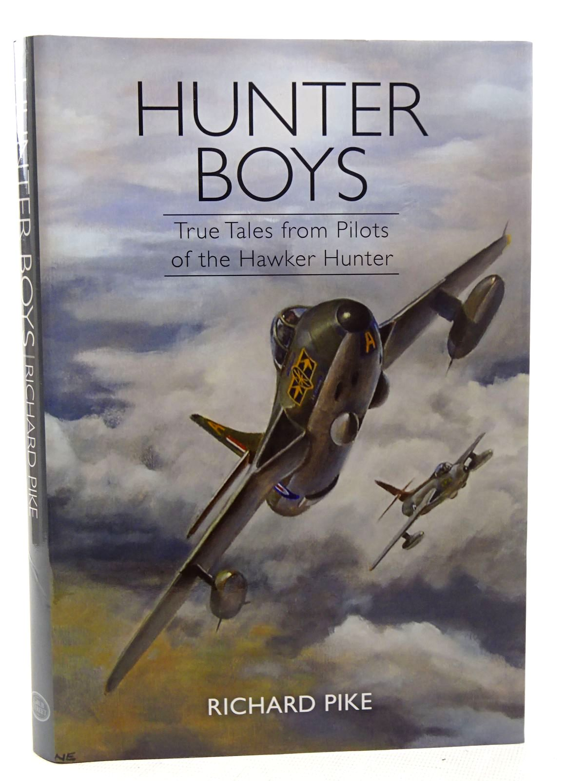 Photo of HUNTER BOYS TRUE TALES FROM PILOTS OF THE HAWKER HUNTER written by Pike, Richard published by Grub Street (STOCK CODE: 2126331)  for sale by Stella & Rose's Books