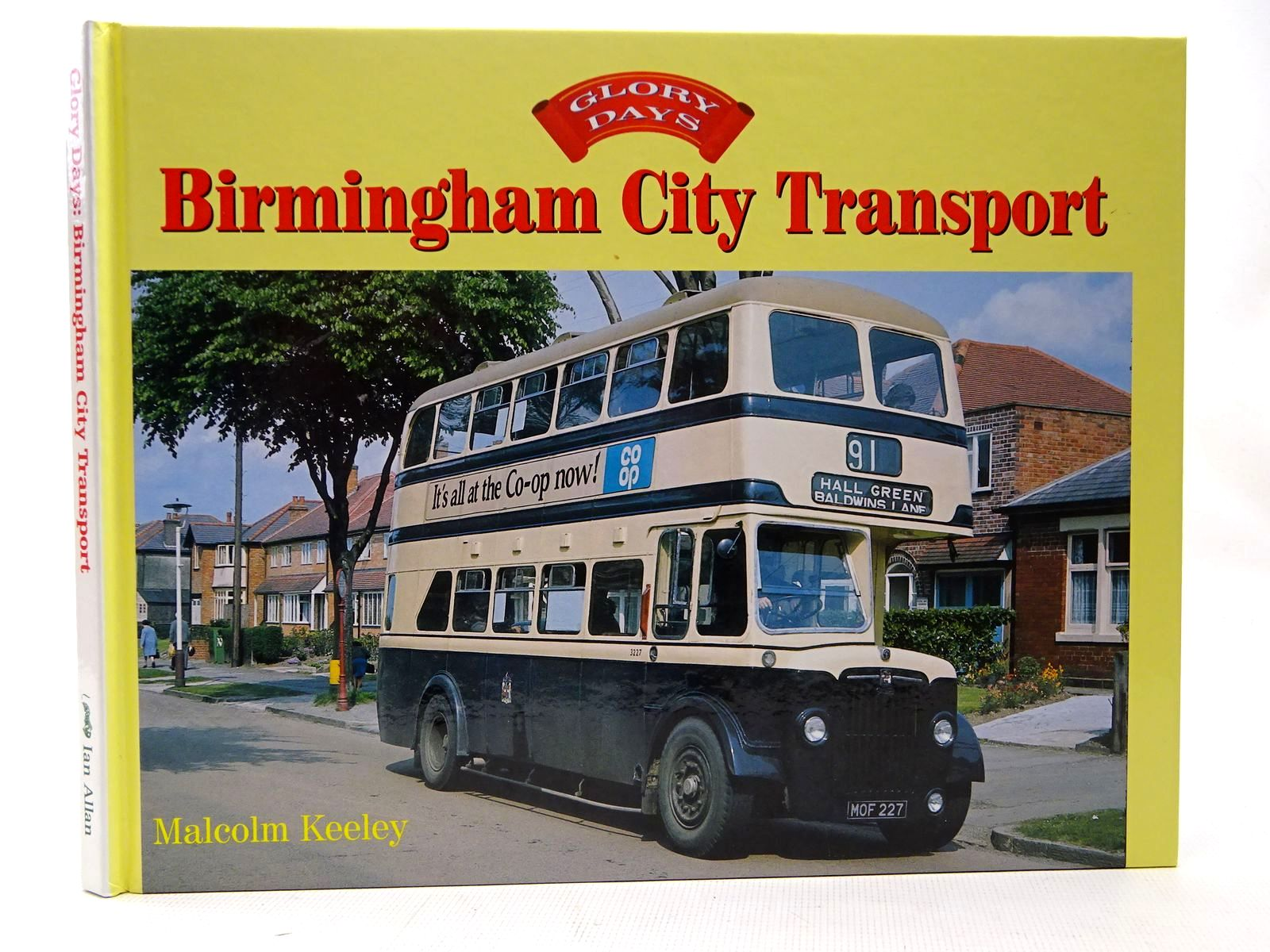 Photo of GLORY DAYS: BIRMINGHAM CITY TRANSPORT written by Keeley, Malcolm published by Ian Allan (STOCK CODE: 2126332)  for sale by Stella & Rose's Books