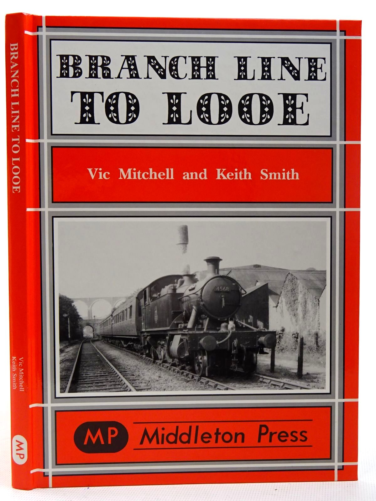 Photo of BRANCH LINE TO LOOE written by Mitchell, Vic<br />Smith, Keith published by Middleton Press (STOCK CODE: 2126404)  for sale by Stella & Rose's Books