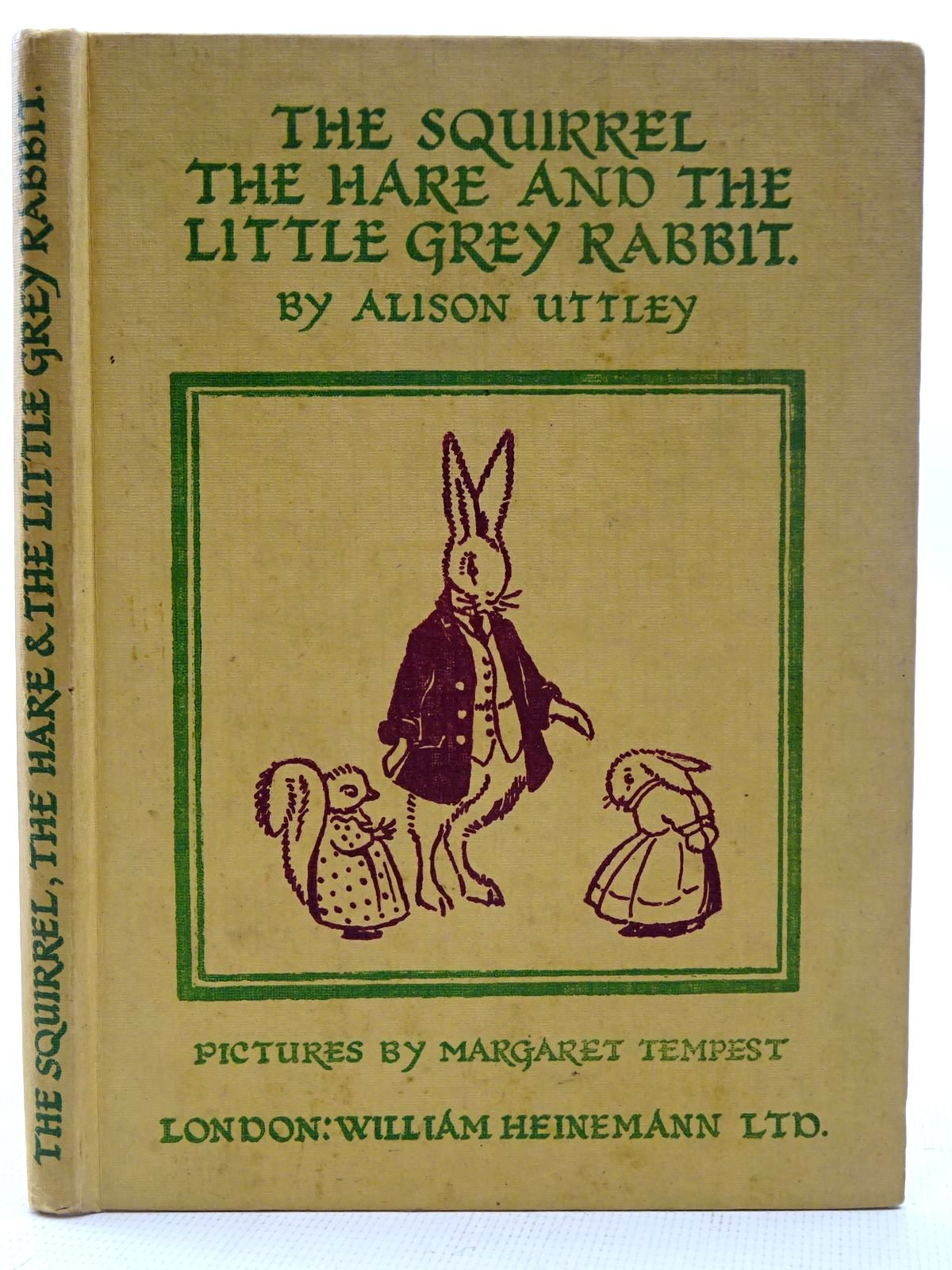 Photo of THE SQUIRREL, THE HARE AND THE LITTLE GREY RABBIT written by Uttley, Alison illustrated by Tempest, Margaret published by William Heinemann Ltd. (STOCK CODE: 2126416)  for sale by Stella & Rose's Books